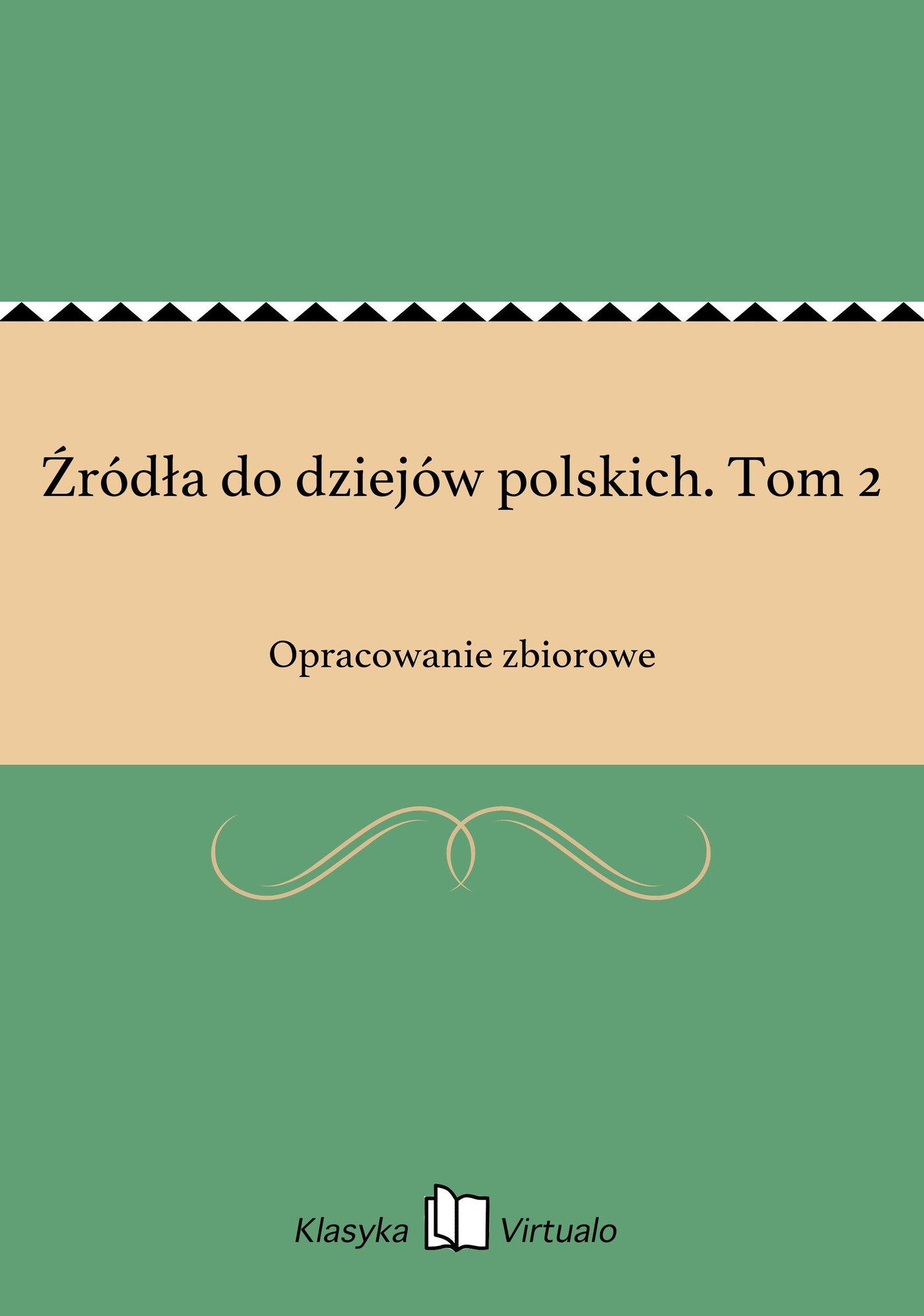 Źródła do dziejów polskich. Tom 2 - Ebook (Książka EPUB) do pobrania w formacie EPUB