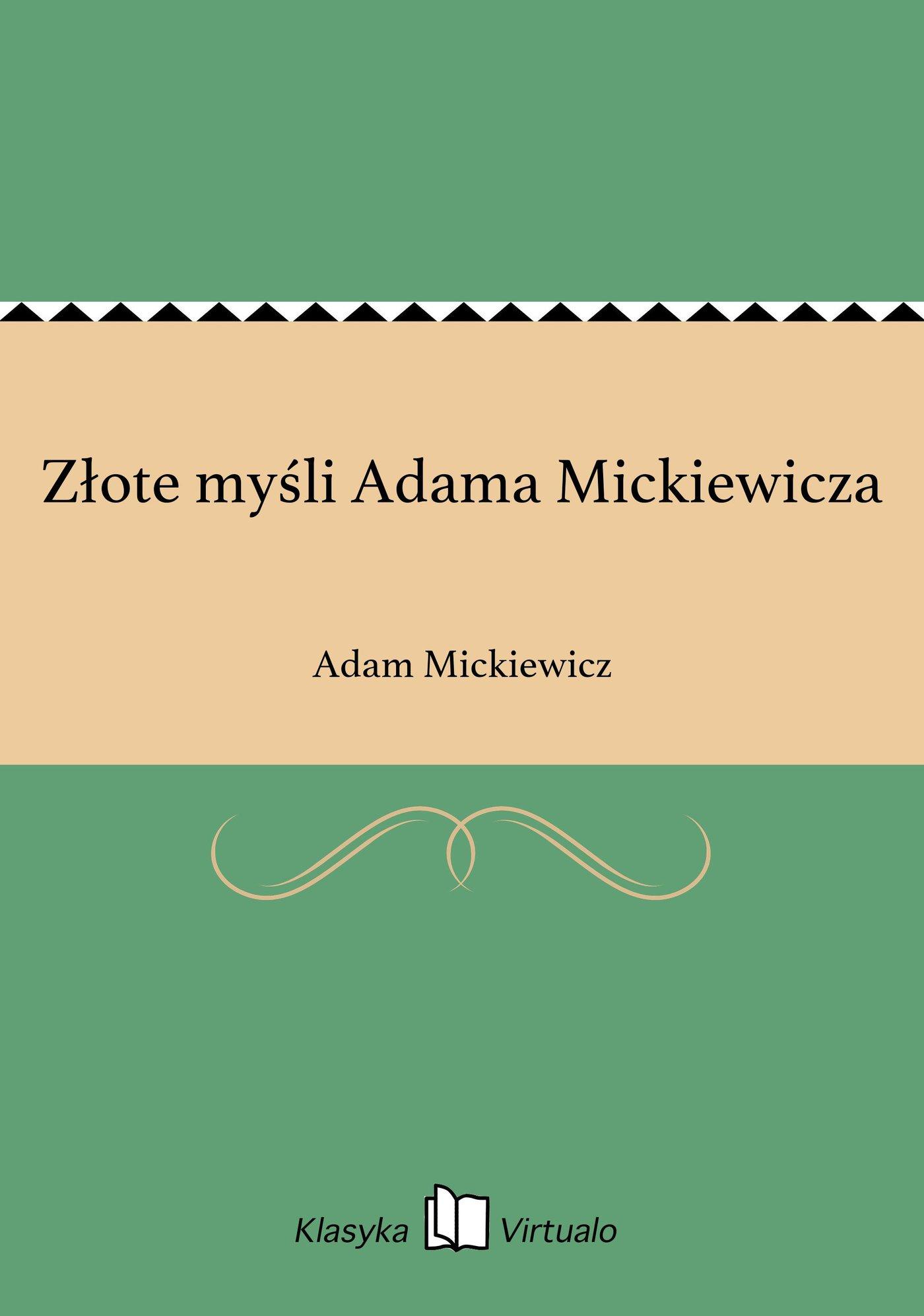 Złote myśli Adama Mickiewicza - Ebook (Książka EPUB) do pobrania w formacie EPUB