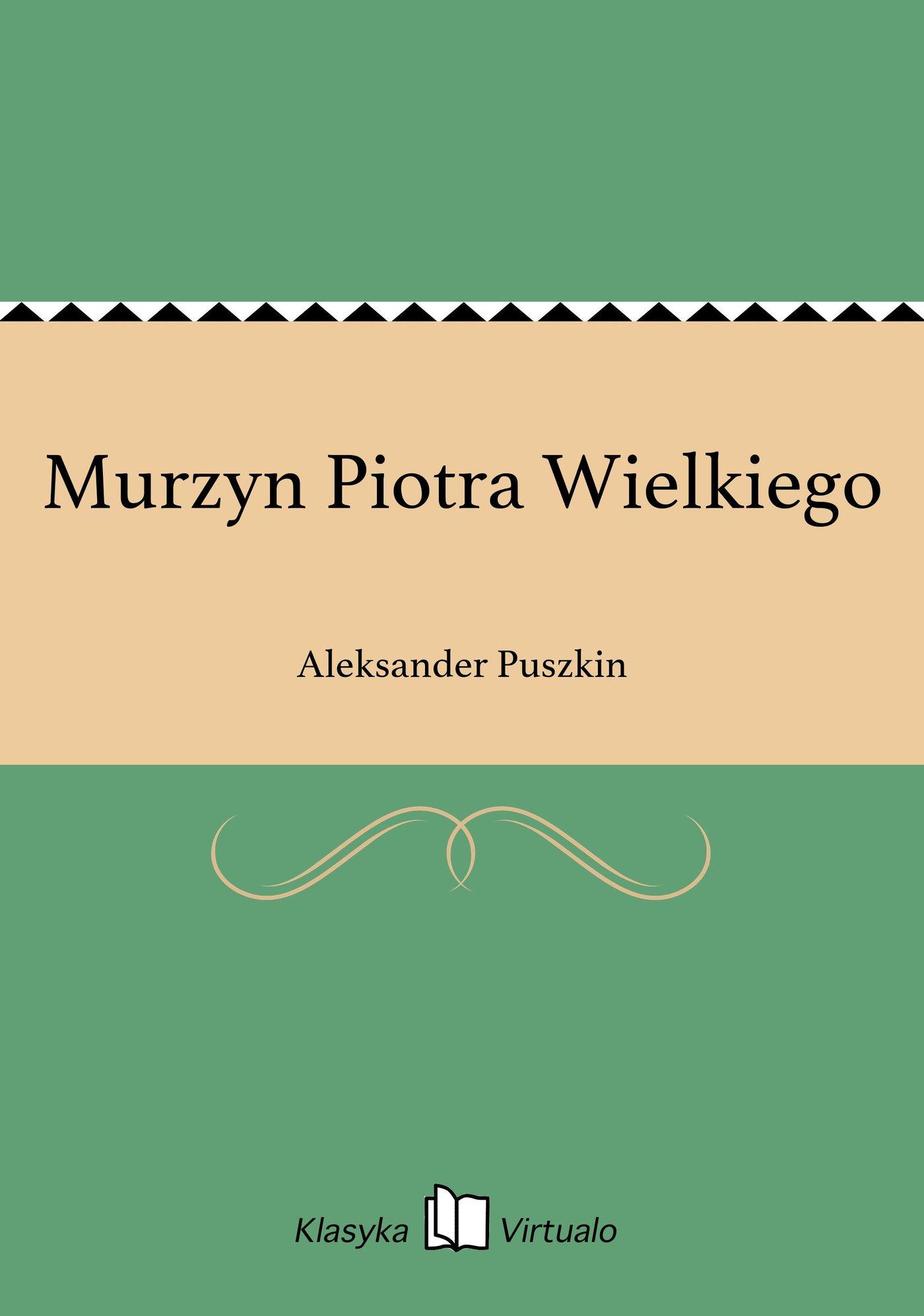 Murzyn Piotra Wielkiego - Ebook (Książka EPUB) do pobrania w formacie EPUB