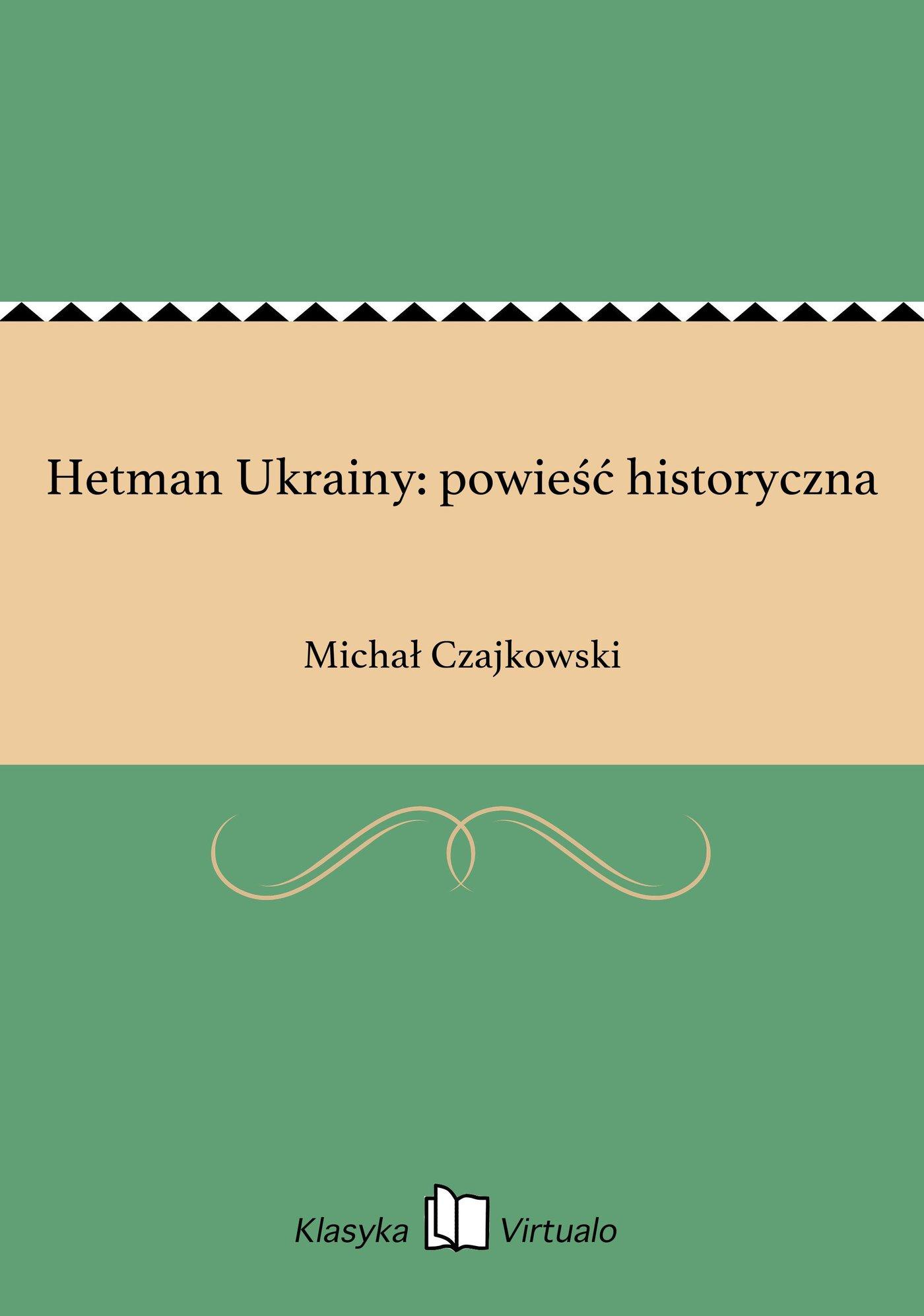 Hetman Ukrainy: powieść historyczna - Ebook (Książka EPUB) do pobrania w formacie EPUB