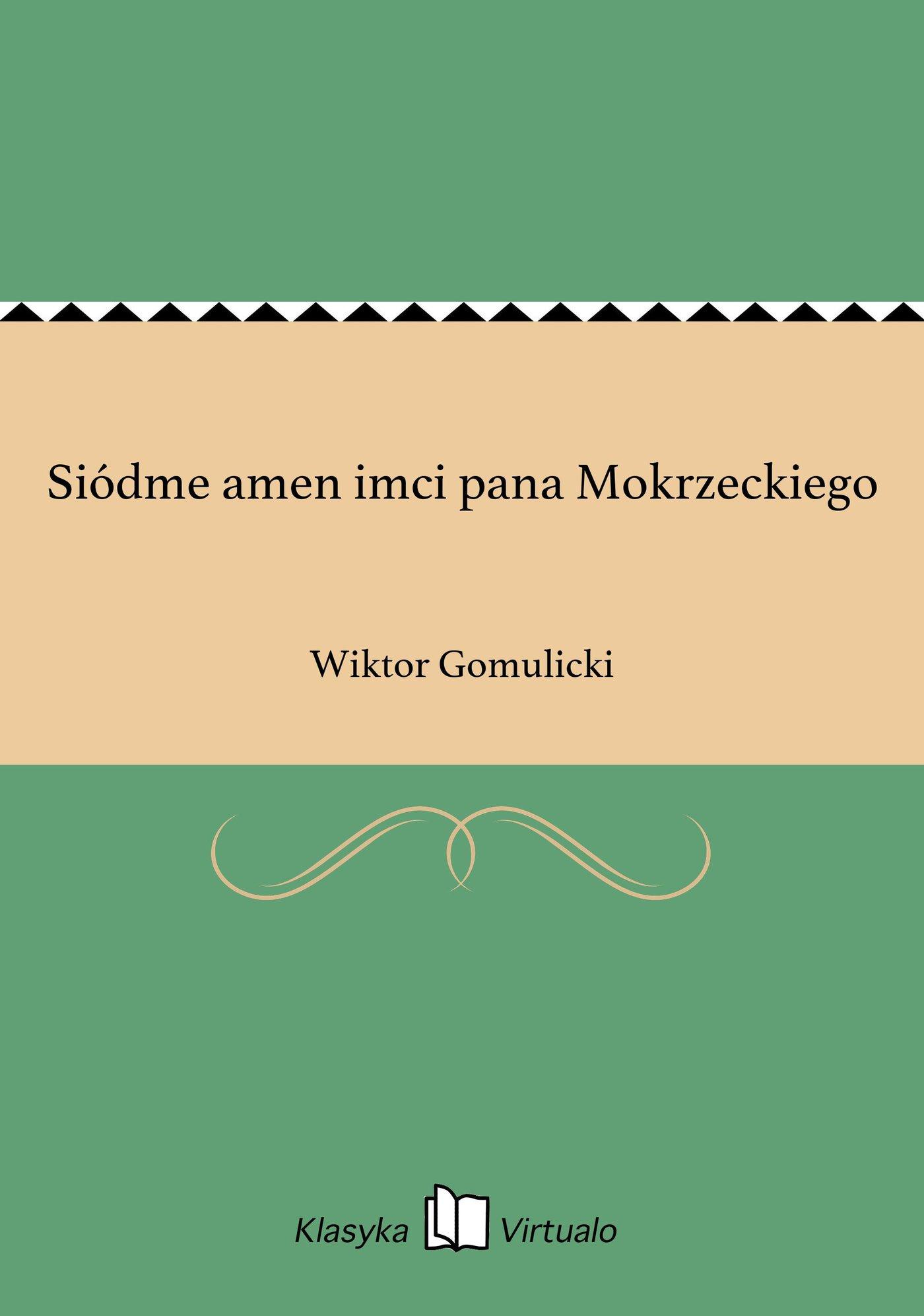 Siódme amen imci pana Mokrzeckiego - Ebook (Książka EPUB) do pobrania w formacie EPUB