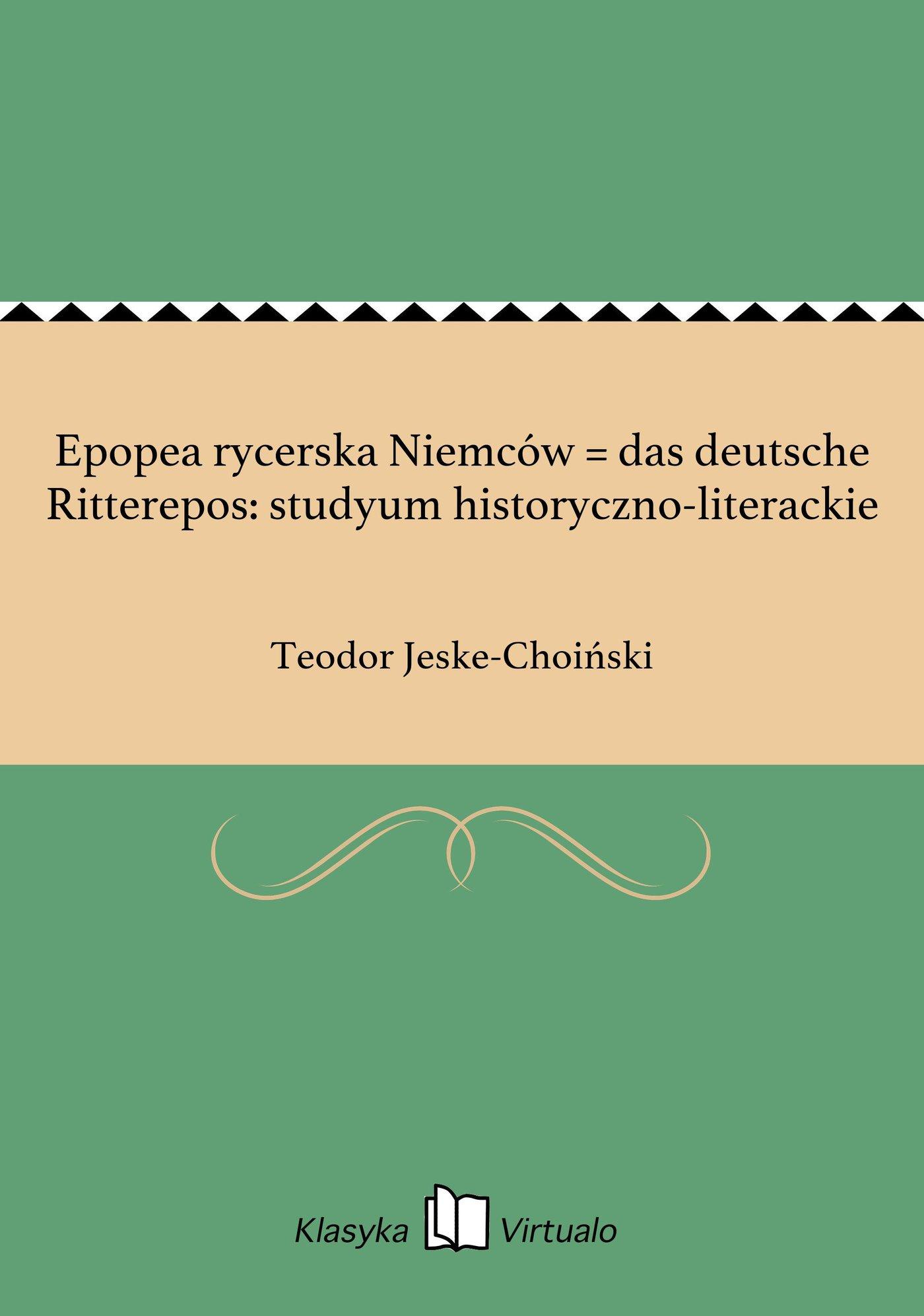 Epopea rycerska Niemców = das deutsche Ritterepos: studyum historyczno-literackie - Ebook (Książka EPUB) do pobrania w formacie EPUB