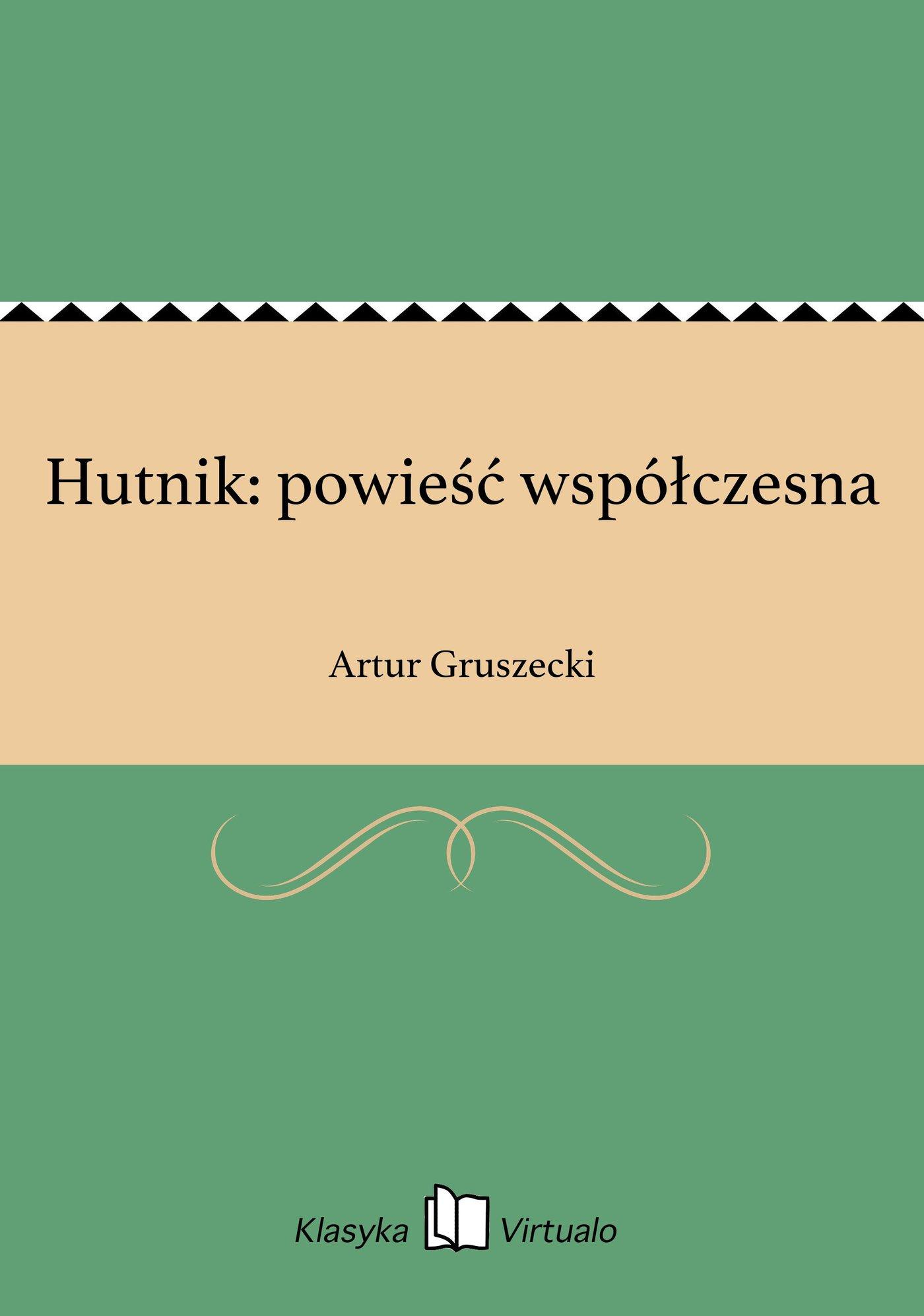 Hutnik: powieść współczesna - Ebook (Książka EPUB) do pobrania w formacie EPUB