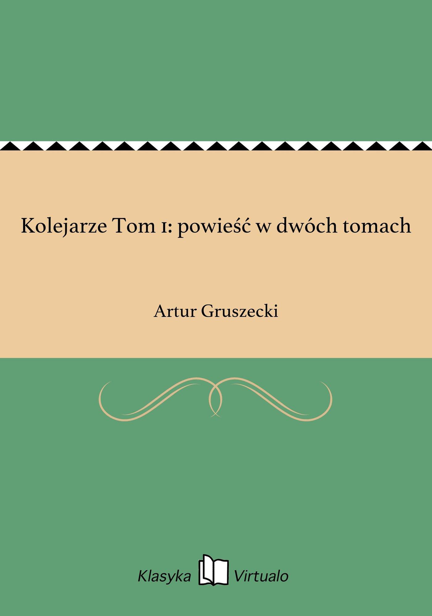 Kolejarze Tom 1: powieść w dwóch tomach - Ebook (Książka EPUB) do pobrania w formacie EPUB