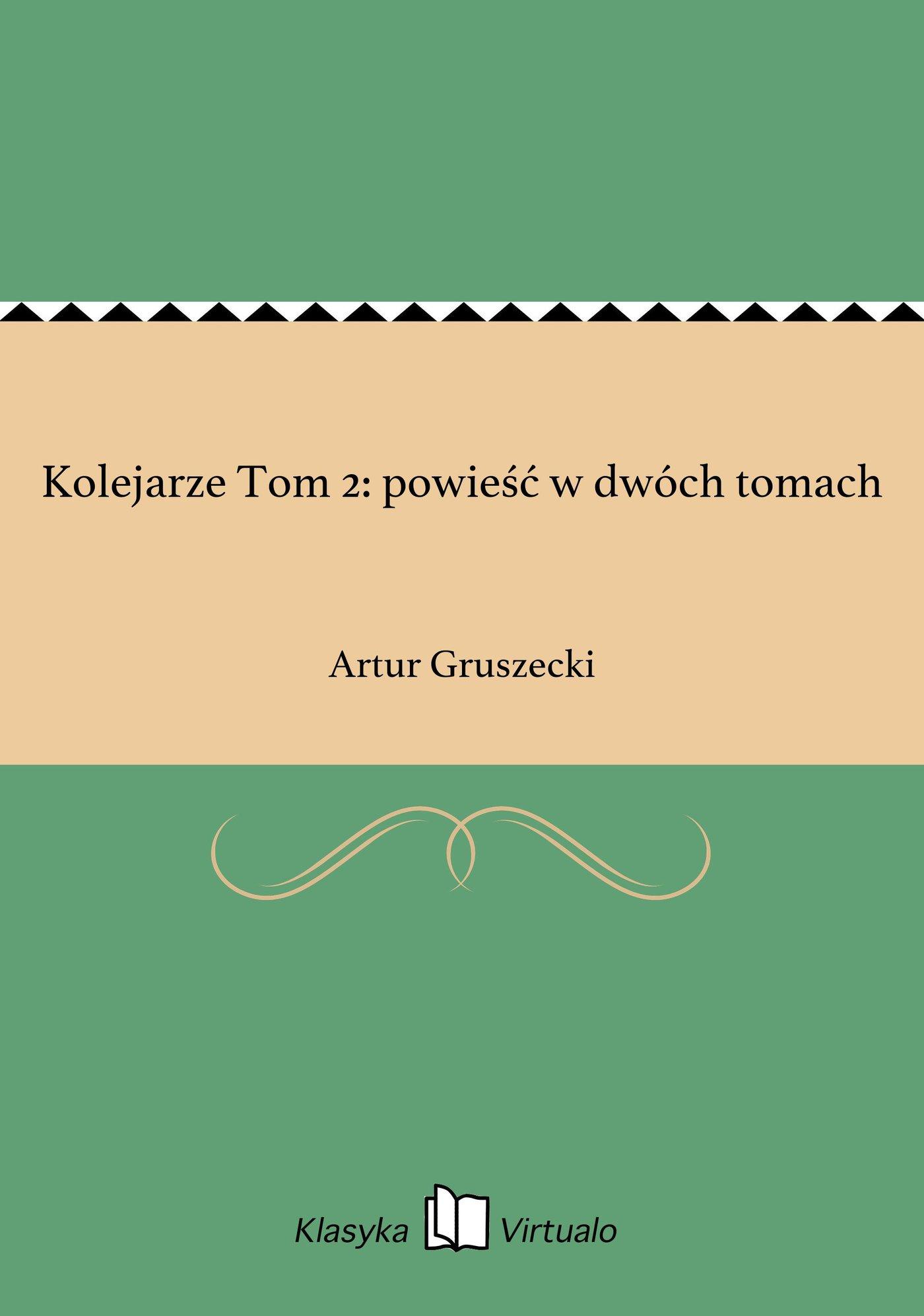 Kolejarze Tom 2: powieść w dwóch tomach - Ebook (Książka EPUB) do pobrania w formacie EPUB