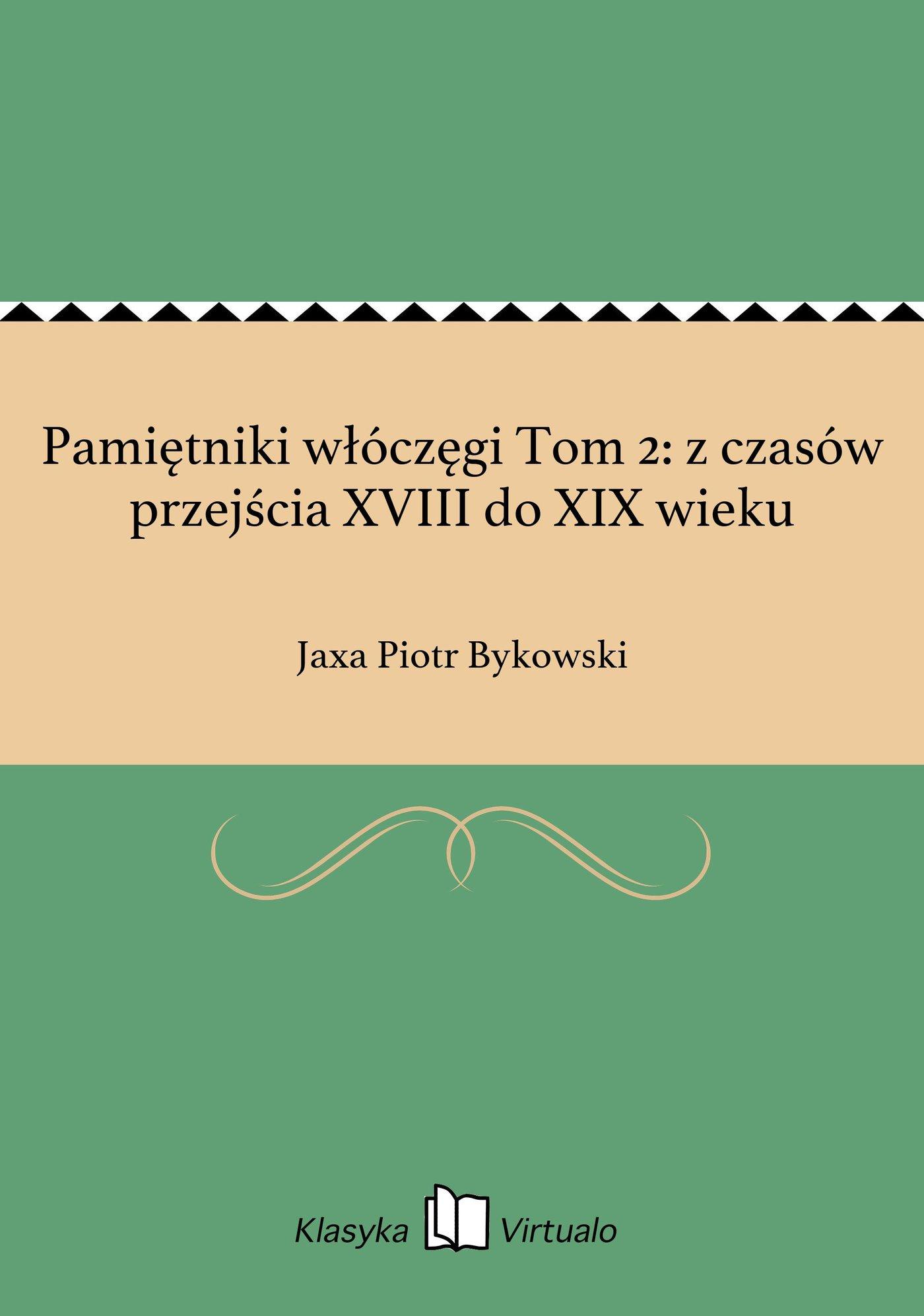 Pamiętniki włóczęgi Tom 2: z czasów przejścia XVIII do XIX wieku - Ebook (Książka EPUB) do pobrania w formacie EPUB