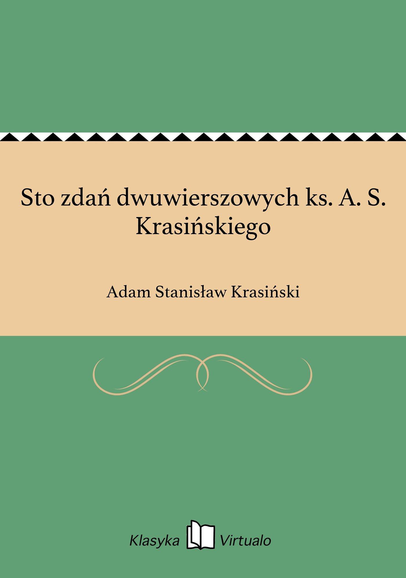 Sto zdań dwuwierszowych ks. A. S. Krasińskiego - Ebook (Książka EPUB) do pobrania w formacie EPUB