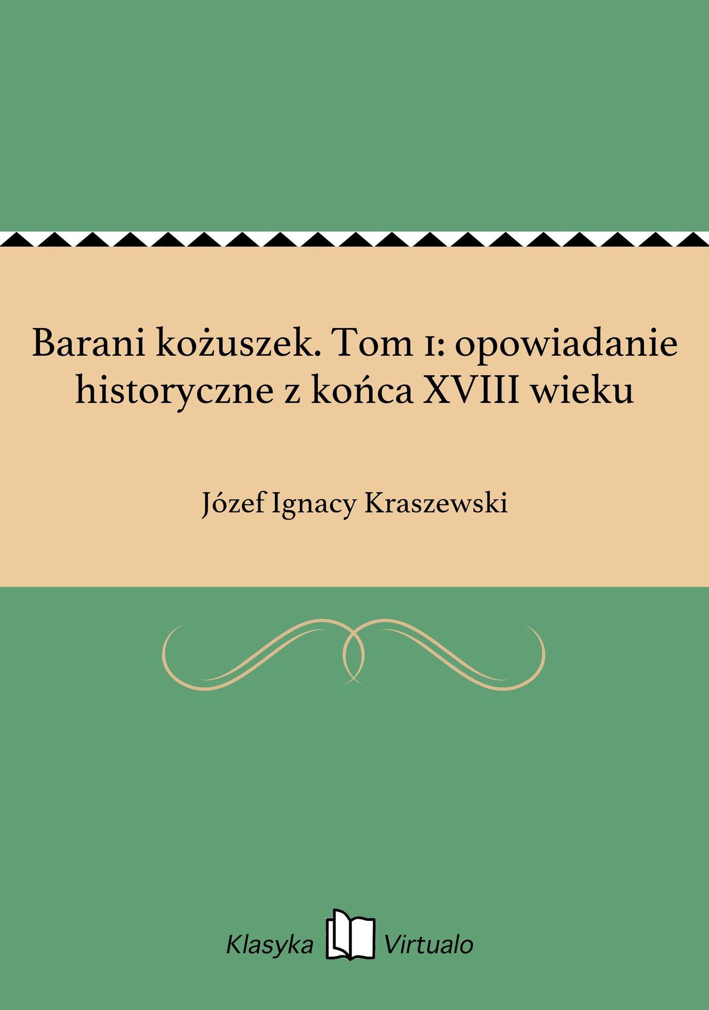 Barani kożuszek. Tom 1: opowiadanie historyczne z końca XVIII wieku - Ebook (Książka EPUB) do pobrania w formacie EPUB
