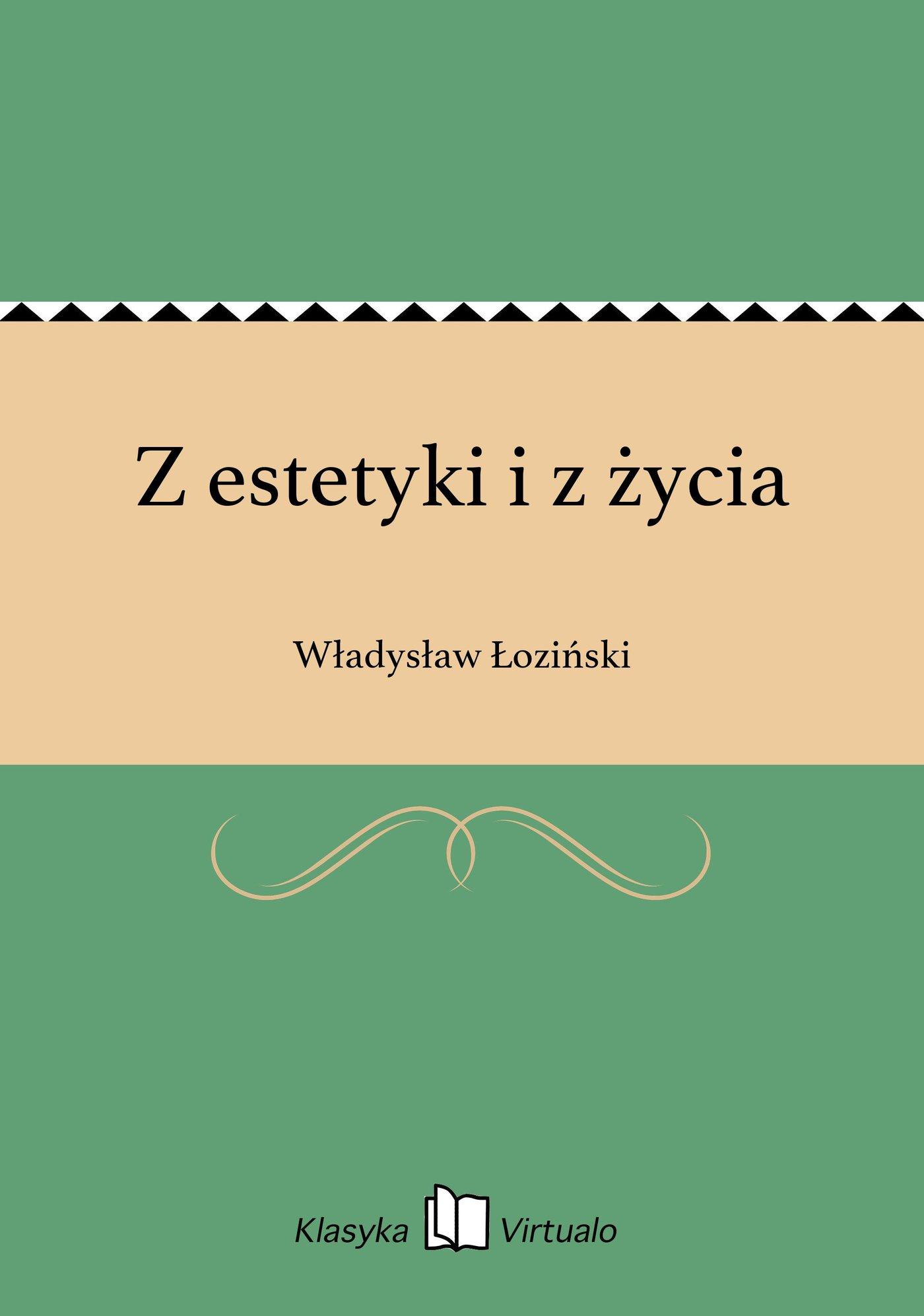 Z estetyki i z życia - Ebook (Książka EPUB) do pobrania w formacie EPUB