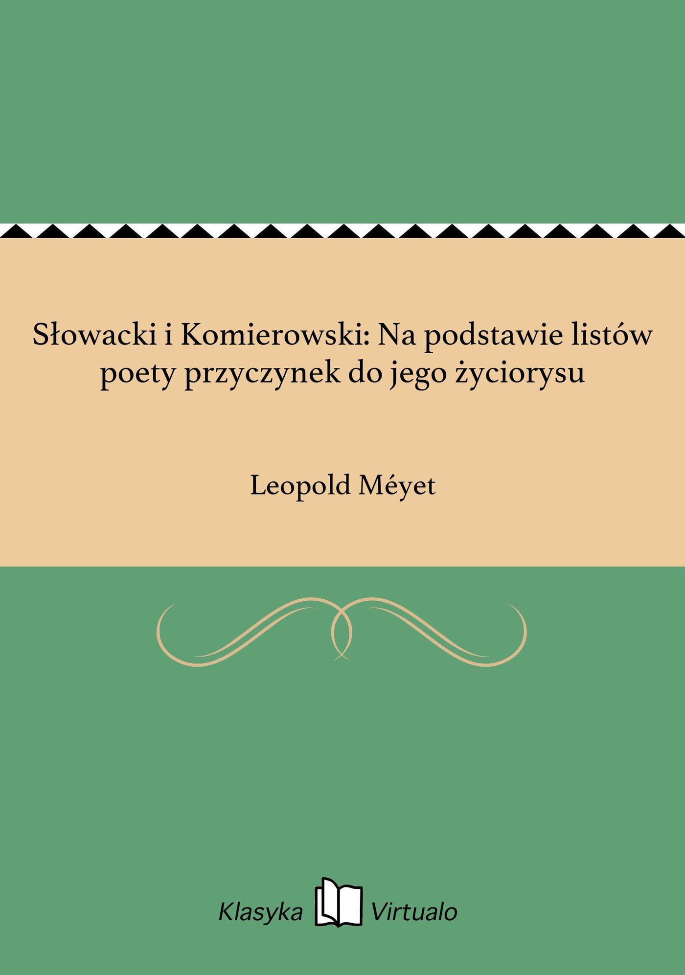 Słowacki i Komierowski: Na podstawie listów poety przyczynek do jego życiorysu - Ebook (Książka EPUB) do pobrania w formacie EPUB