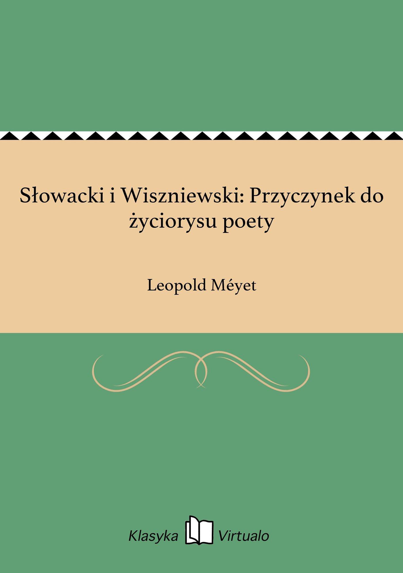 Słowacki i Wiszniewski: Przyczynek do życiorysu poety - Ebook (Książka EPUB) do pobrania w formacie EPUB