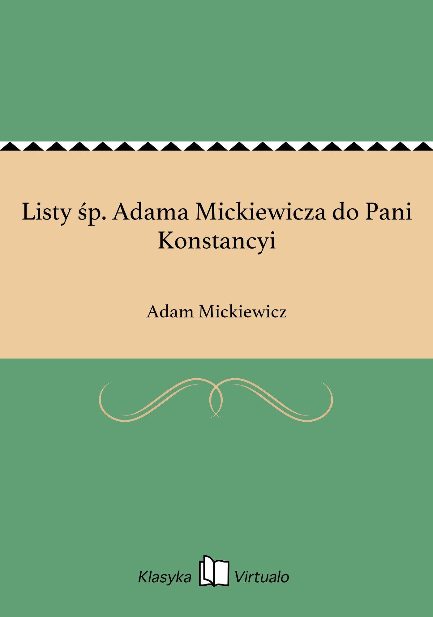 Listy śp. Adama Mickiewicza do Pani Konstancyi - Ebook (Książka EPUB) do pobrania w formacie EPUB