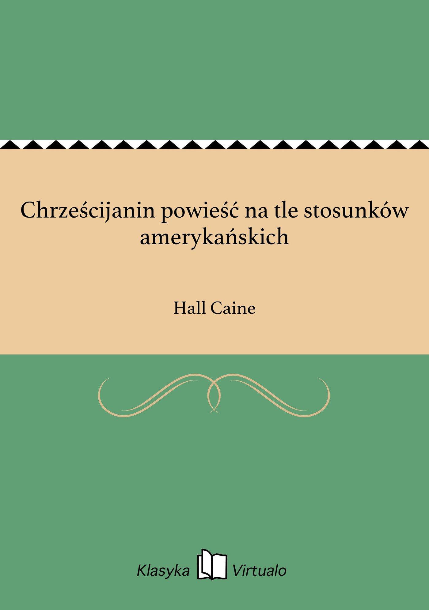Chrześcijanin powieść na tle stosunków amerykańskich - Ebook (Książka EPUB) do pobrania w formacie EPUB