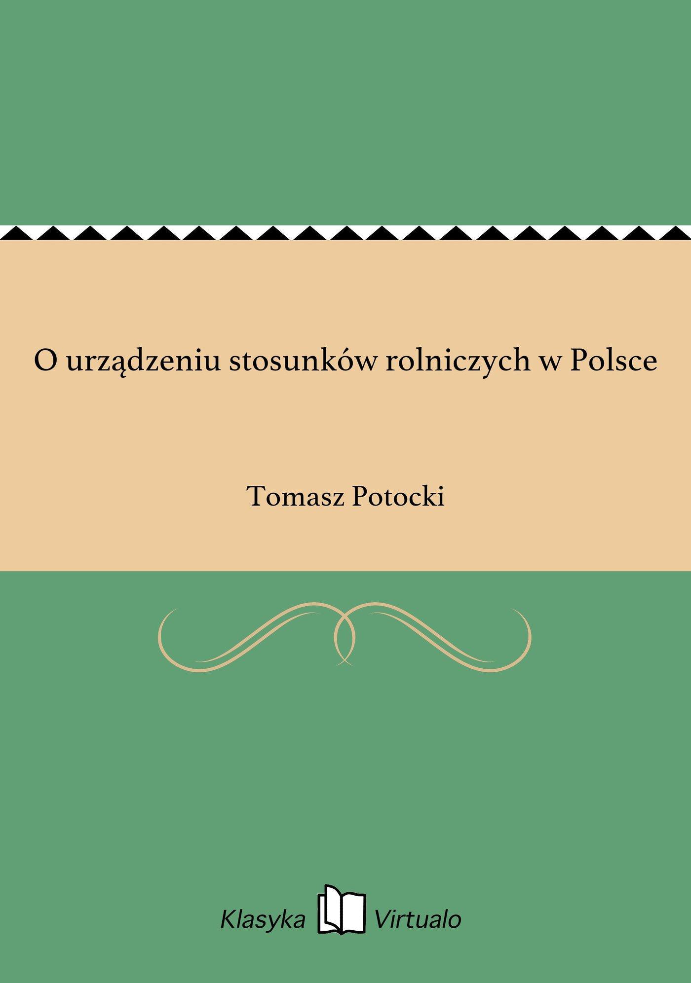 O urządzeniu stosunków rolniczych w Polsce - Ebook (Książka EPUB) do pobrania w formacie EPUB