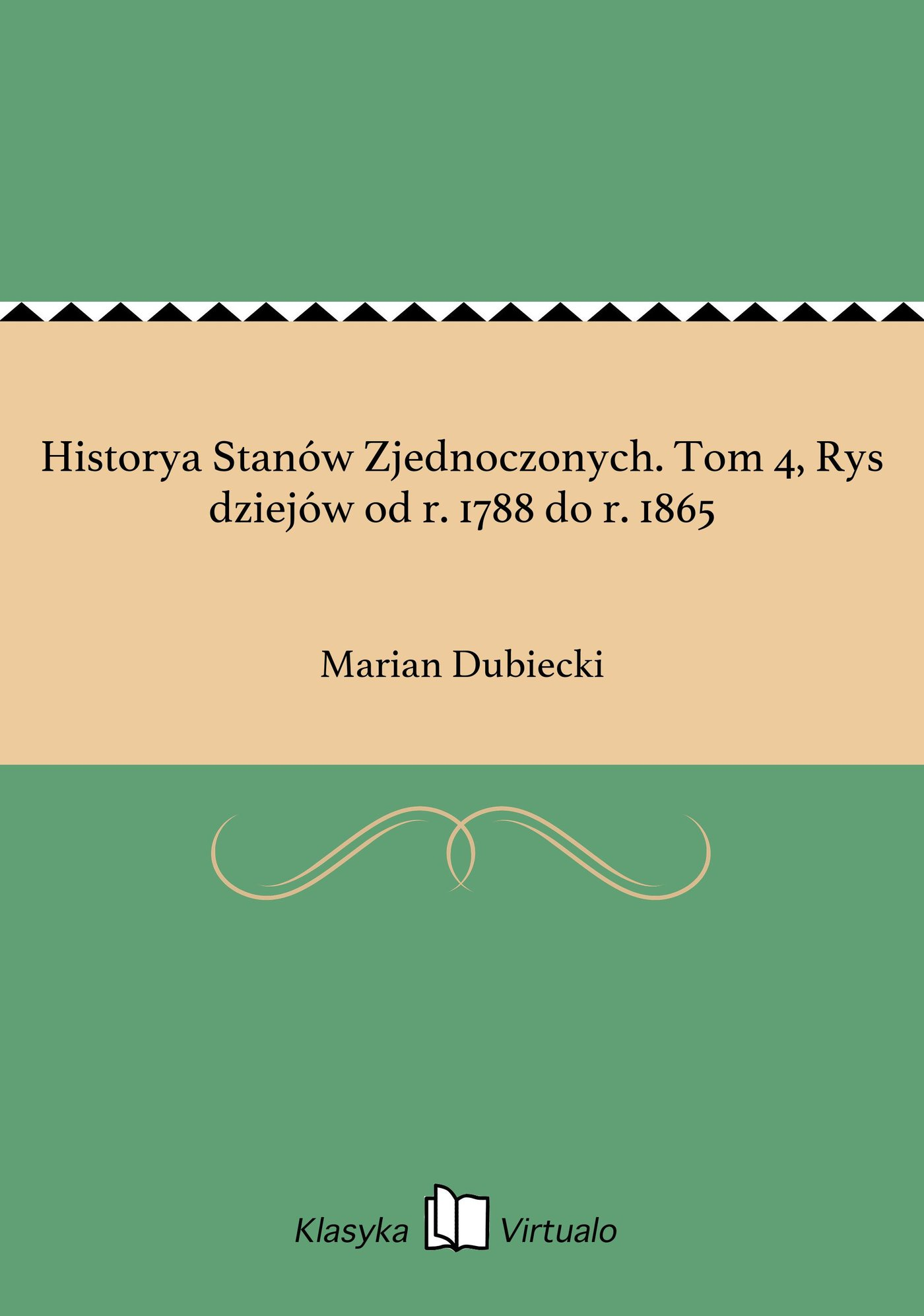 Historya Stanów Zjednoczonych. Tom 4, Rys dziejów od r. 1788 do r. 1865 - Ebook (Książka EPUB) do pobrania w formacie EPUB