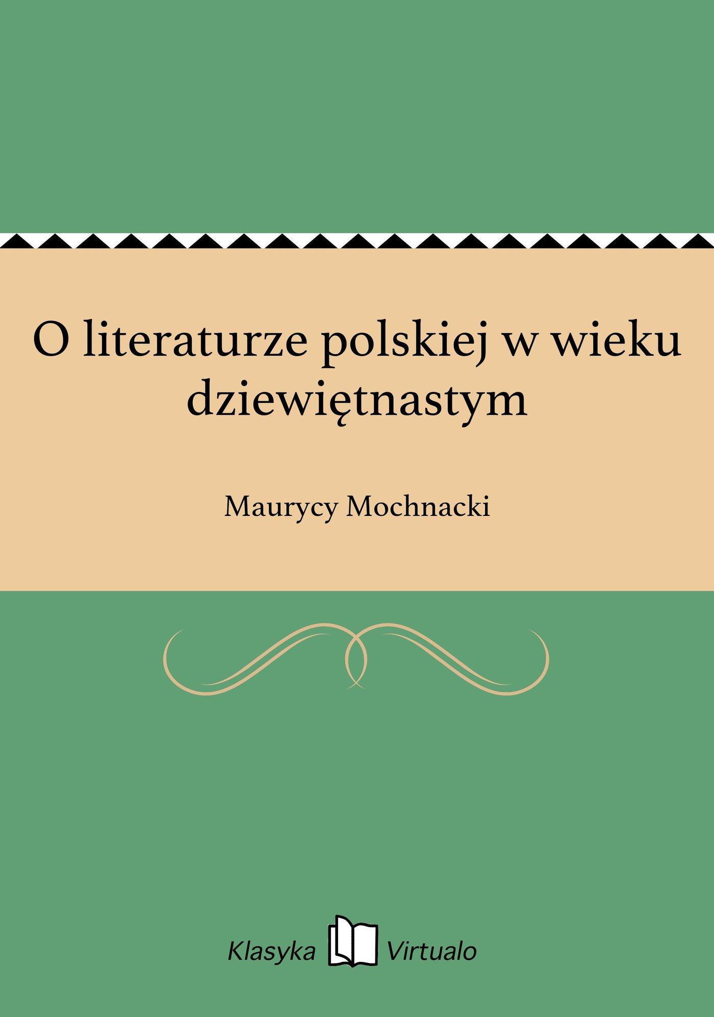 O literaturze polskiej w wieku dziewiętnastym - Ebook (Książka EPUB) do pobrania w formacie EPUB