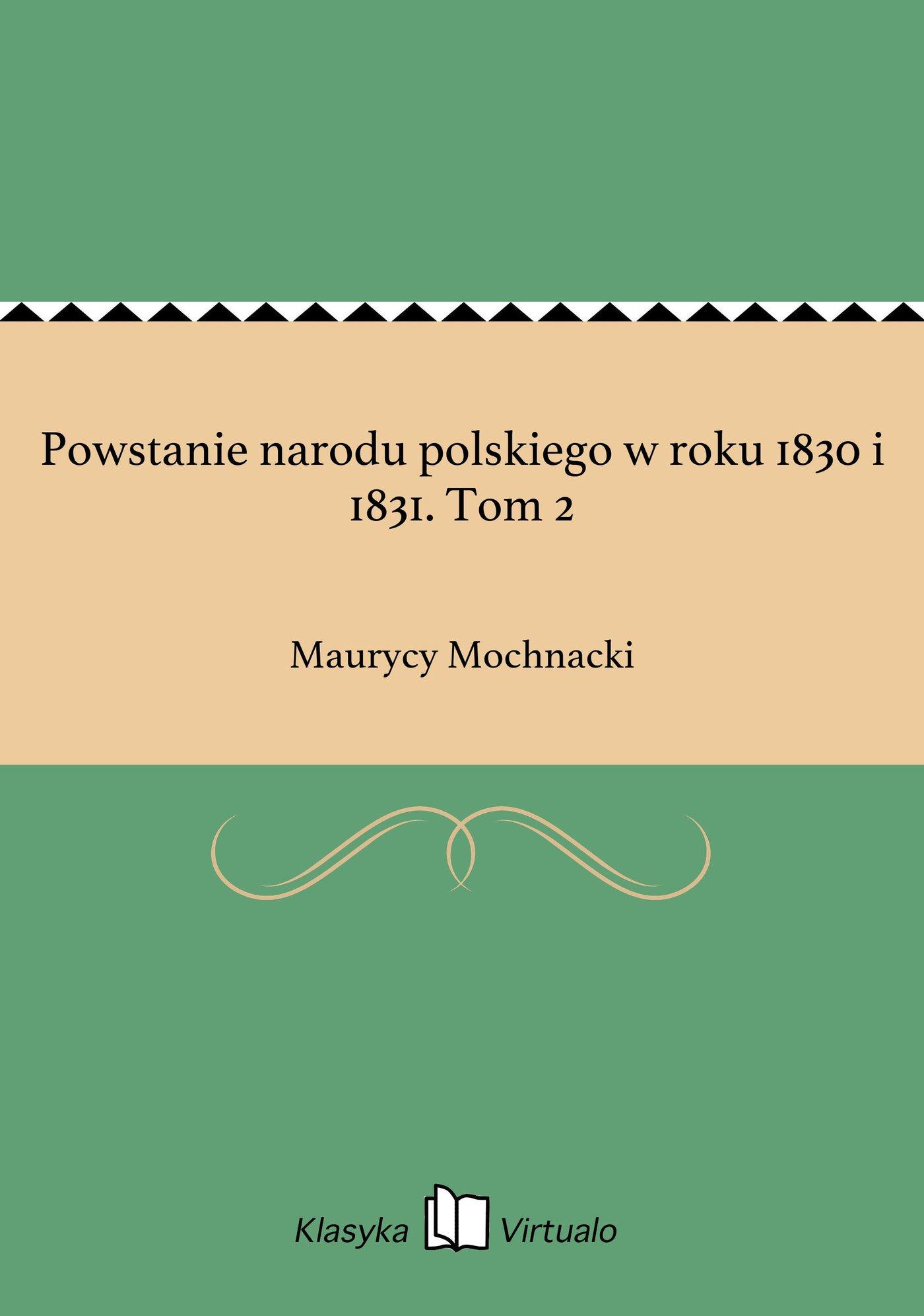 Powstanie narodu polskiego w roku 1830 i 1831. Tom 2 - Ebook (Książka EPUB) do pobrania w formacie EPUB