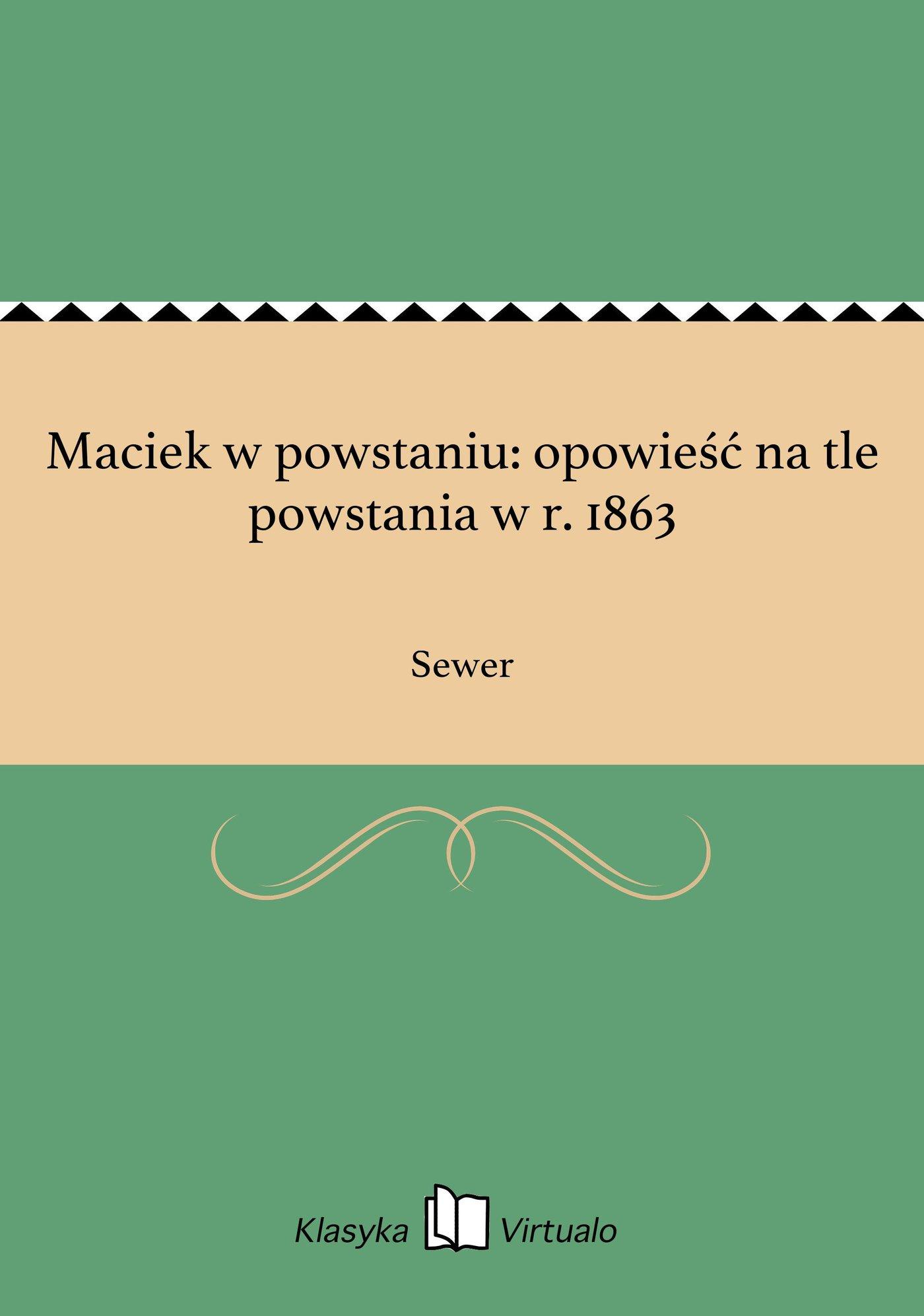 Maciek w powstaniu: opowieść na tle powstania w r. 1863 - Ebook (Książka EPUB) do pobrania w formacie EPUB