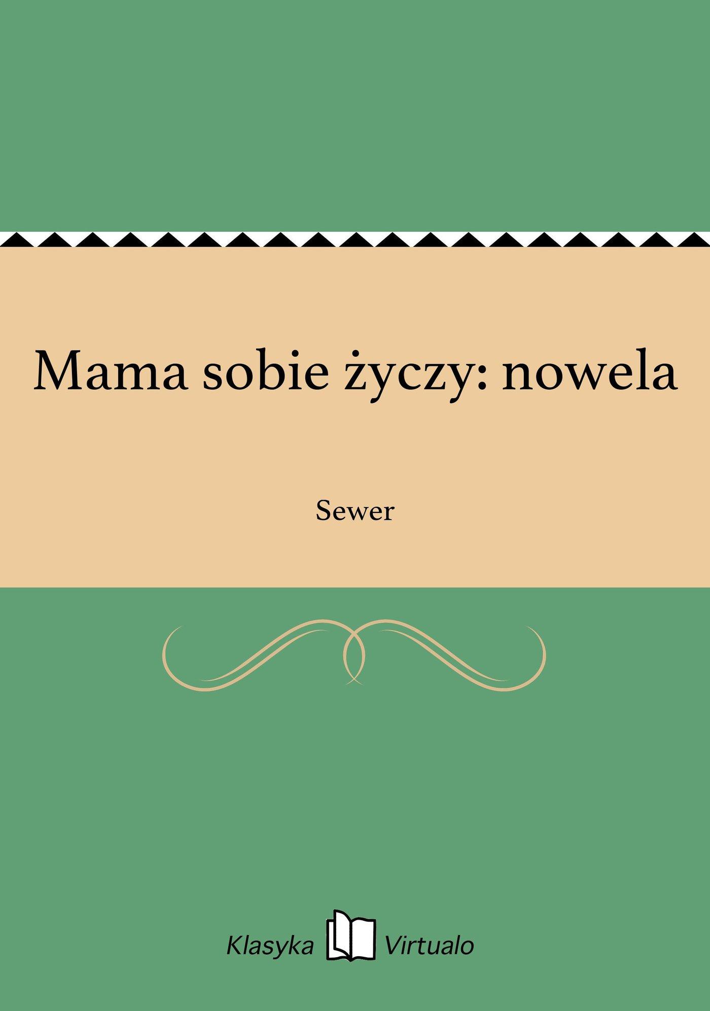 Mama sobie życzy: nowela - Ebook (Książka EPUB) do pobrania w formacie EPUB