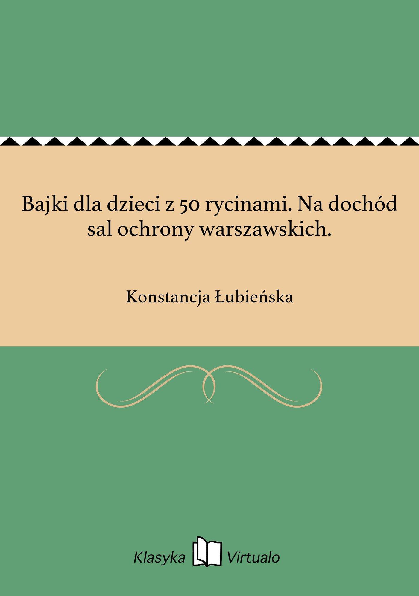 Bajki dla dzieci z 50 rycinami. Na dochód sal ochrony warszawskich. - Ebook (Książka EPUB) do pobrania w formacie EPUB