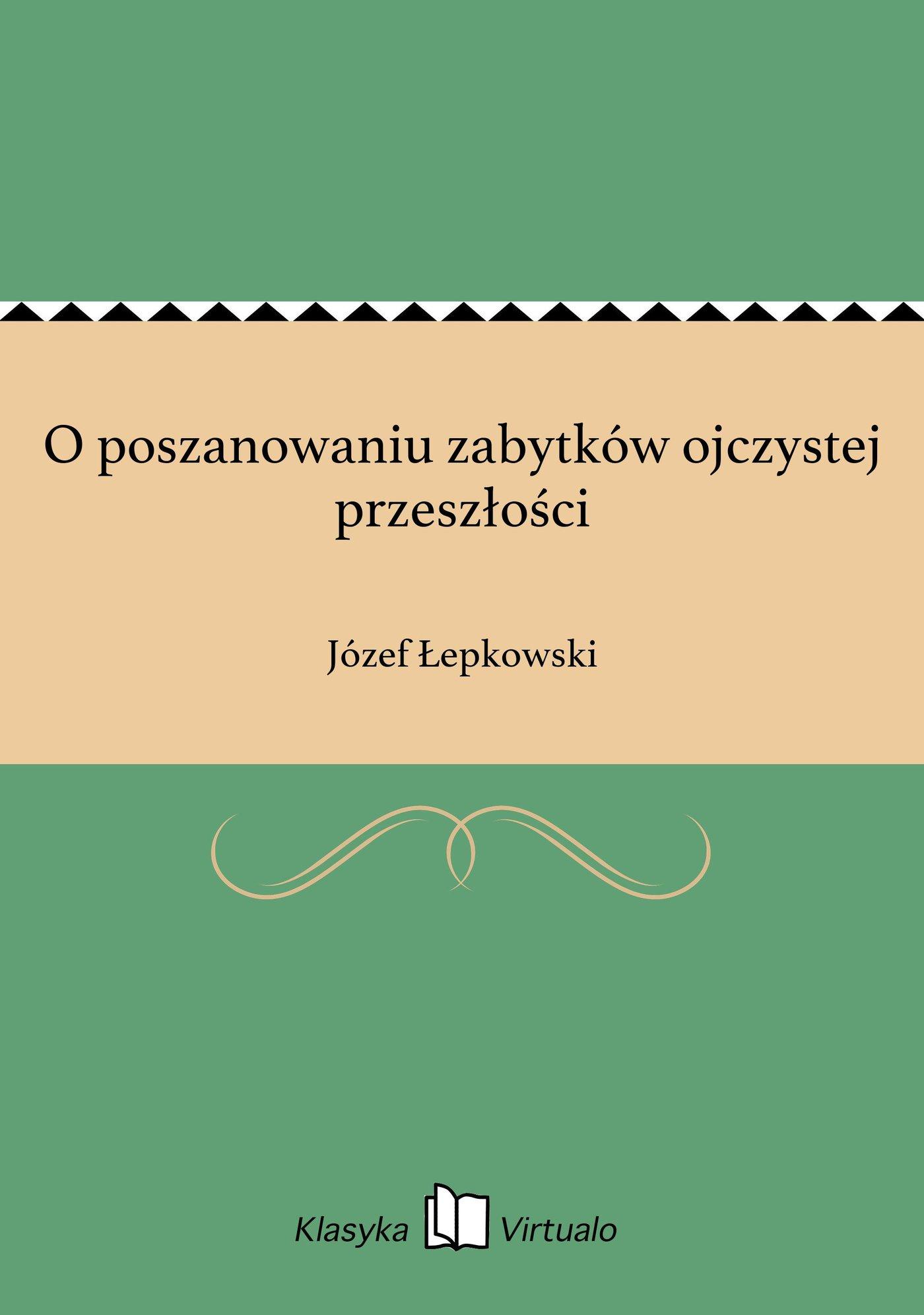 O poszanowaniu zabytków ojczystej przeszłości - Ebook (Książka EPUB) do pobrania w formacie EPUB
