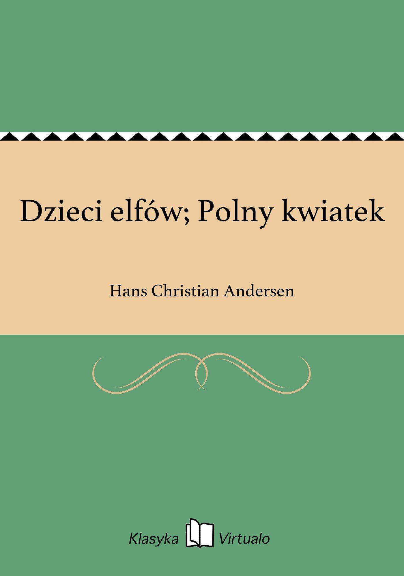 Dzieci elfów; Polny kwiatek - Ebook (Książka EPUB) do pobrania w formacie EPUB
