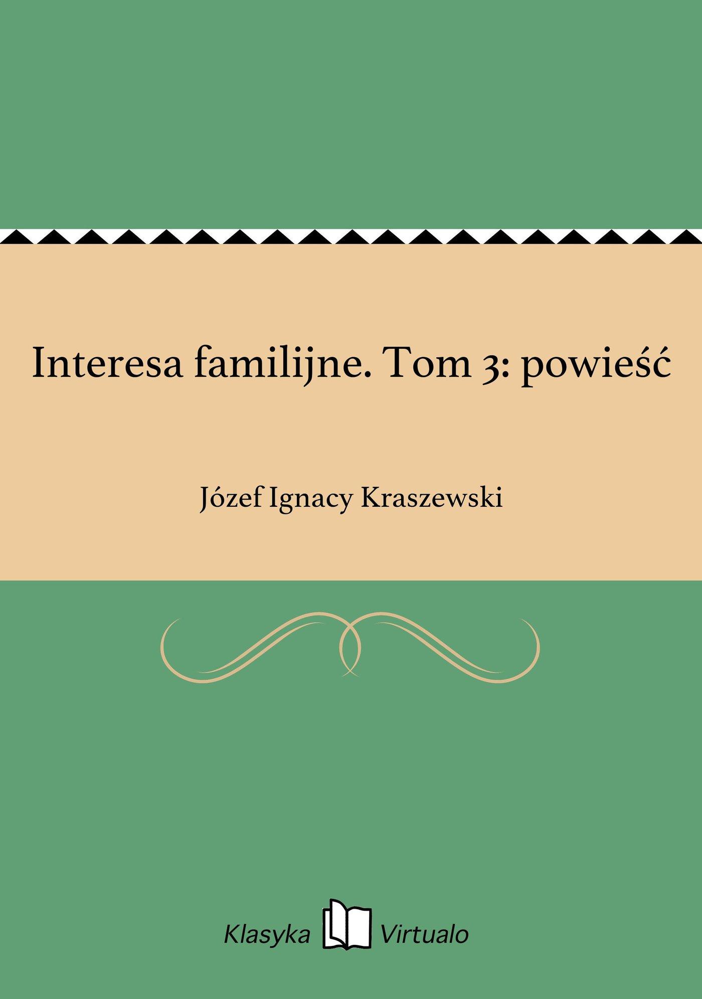 Interesa familijne. Tom 3: powieść - Ebook (Książka EPUB) do pobrania w formacie EPUB