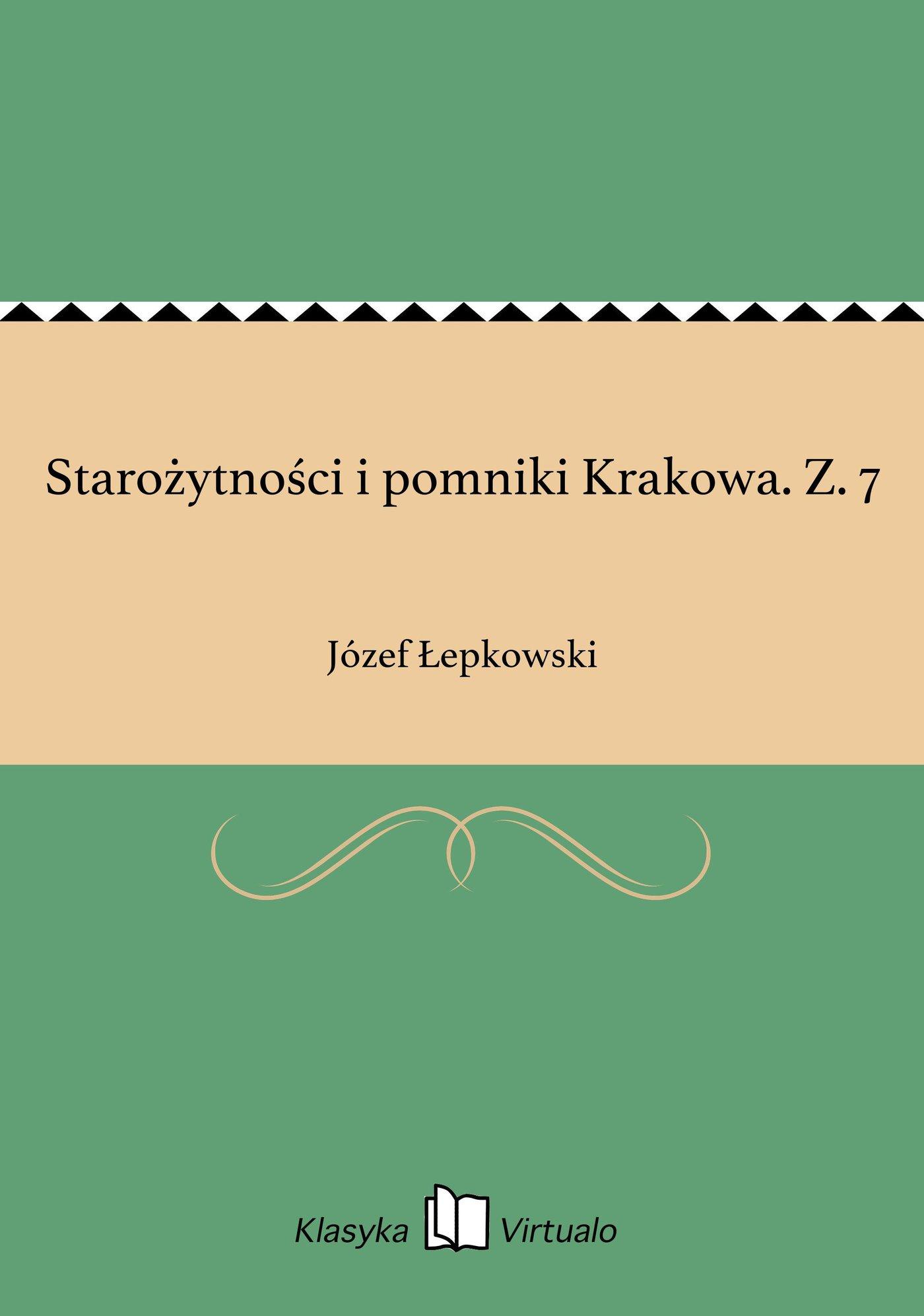 Starożytności i pomniki Krakowa. Z. 7 - Ebook (Książka EPUB) do pobrania w formacie EPUB