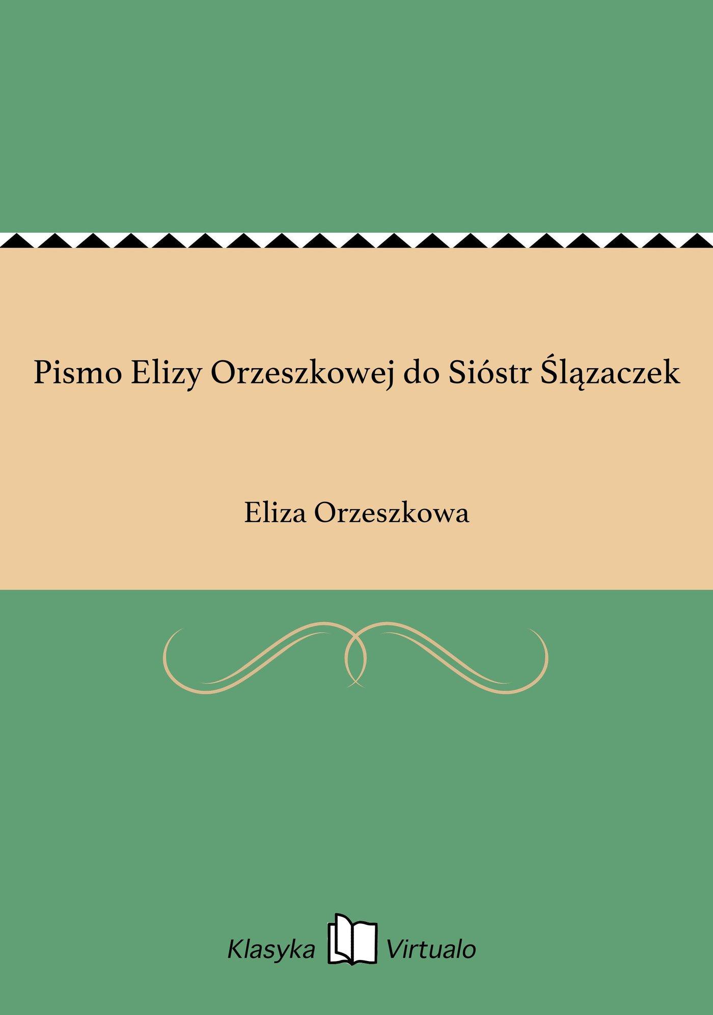Pismo Elizy Orzeszkowej do Sióstr Ślązaczek - Ebook (Książka EPUB) do pobrania w formacie EPUB