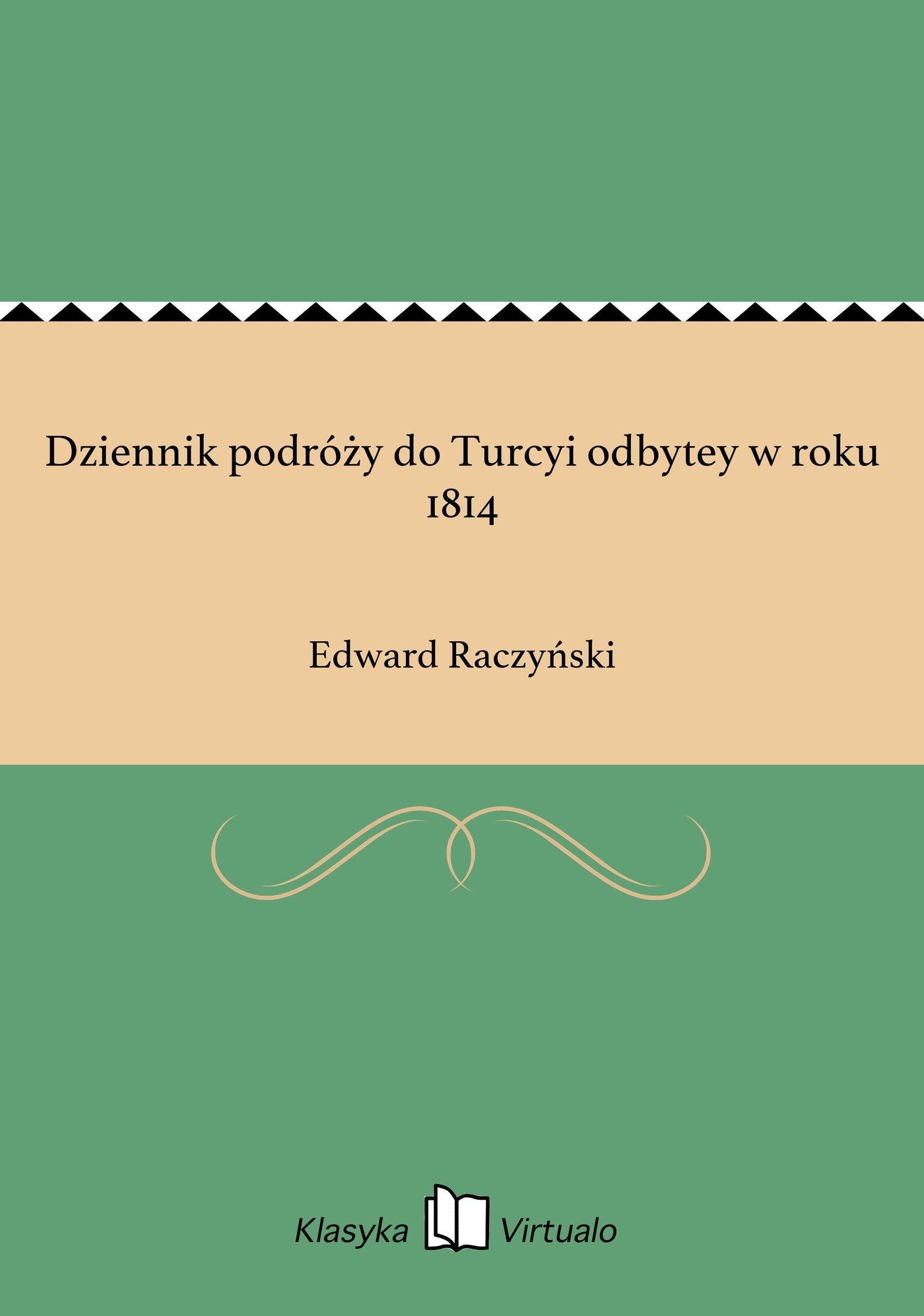 Dziennik podróży do Turcyi odbytey w roku 1814 - Ebook (Książka EPUB) do pobrania w formacie EPUB