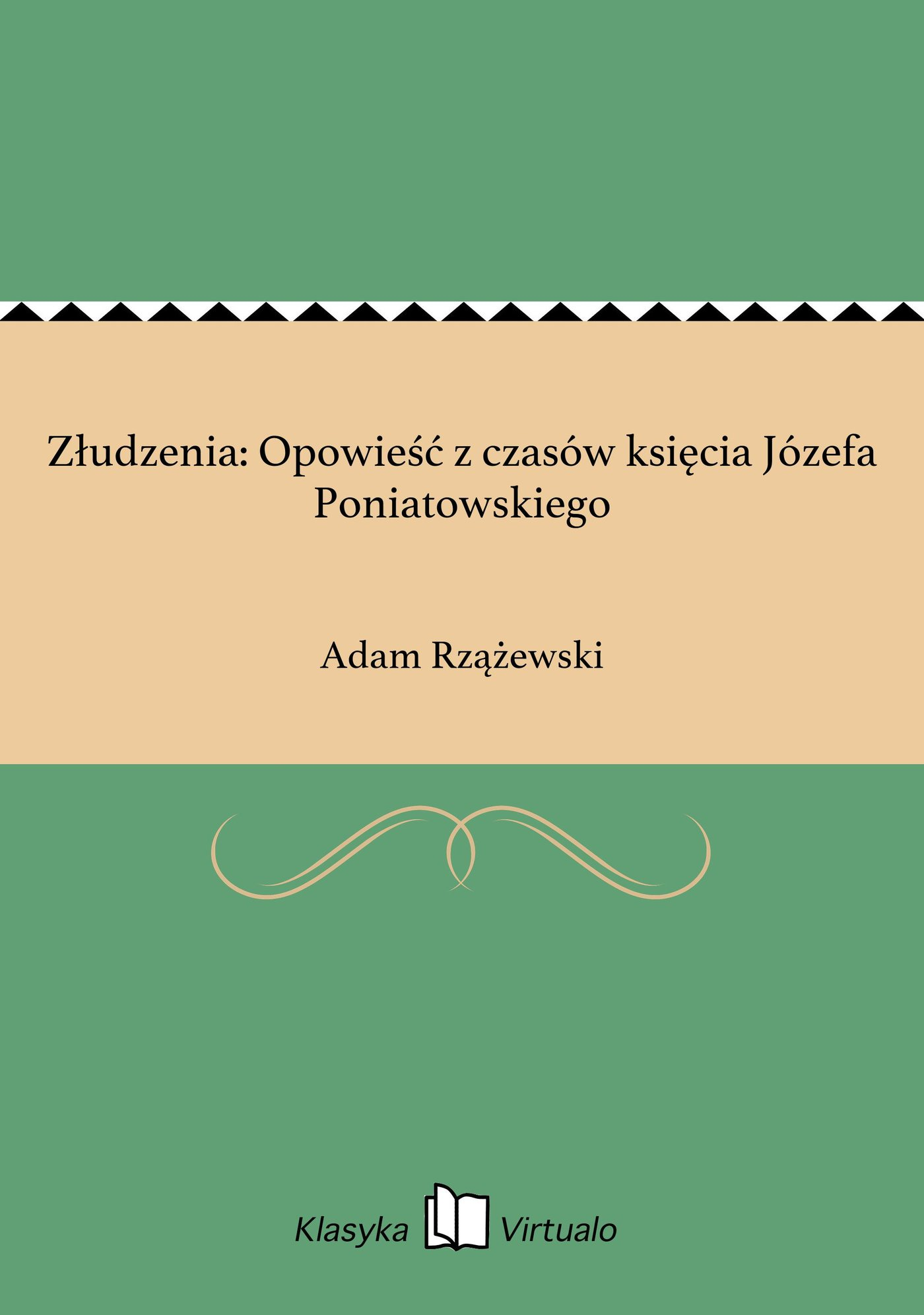 Złudzenia: Opowieść z czasów księcia Józefa Poniatowskiego - Ebook (Książka EPUB) do pobrania w formacie EPUB