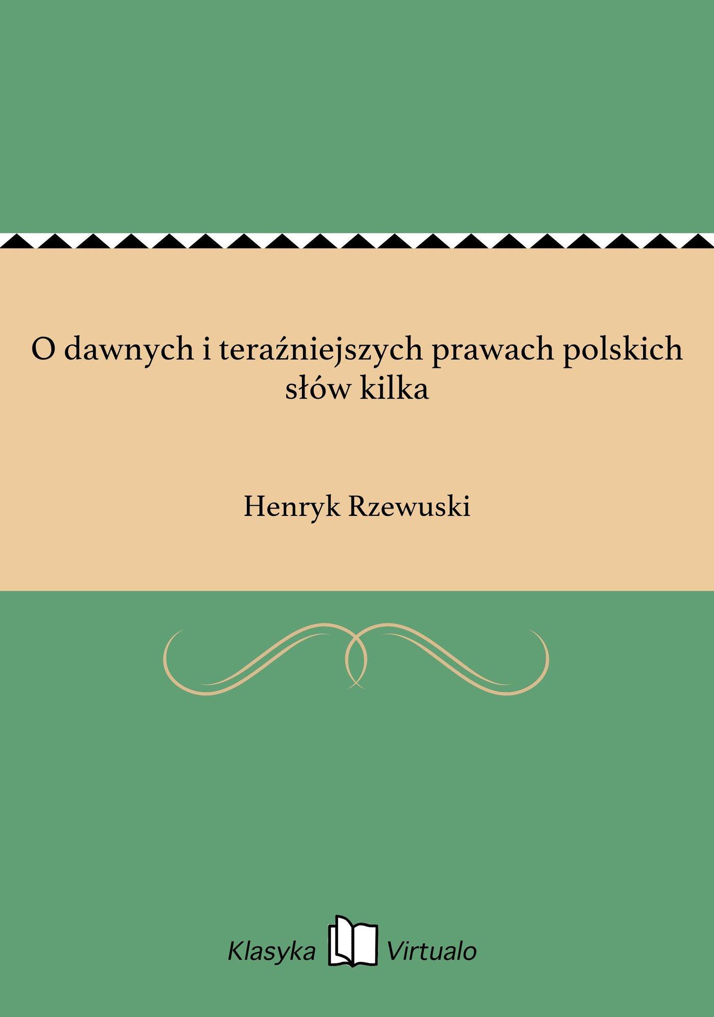 O dawnych i teraźniejszych prawach polskich słów kilka - Ebook (Książka EPUB) do pobrania w formacie EPUB