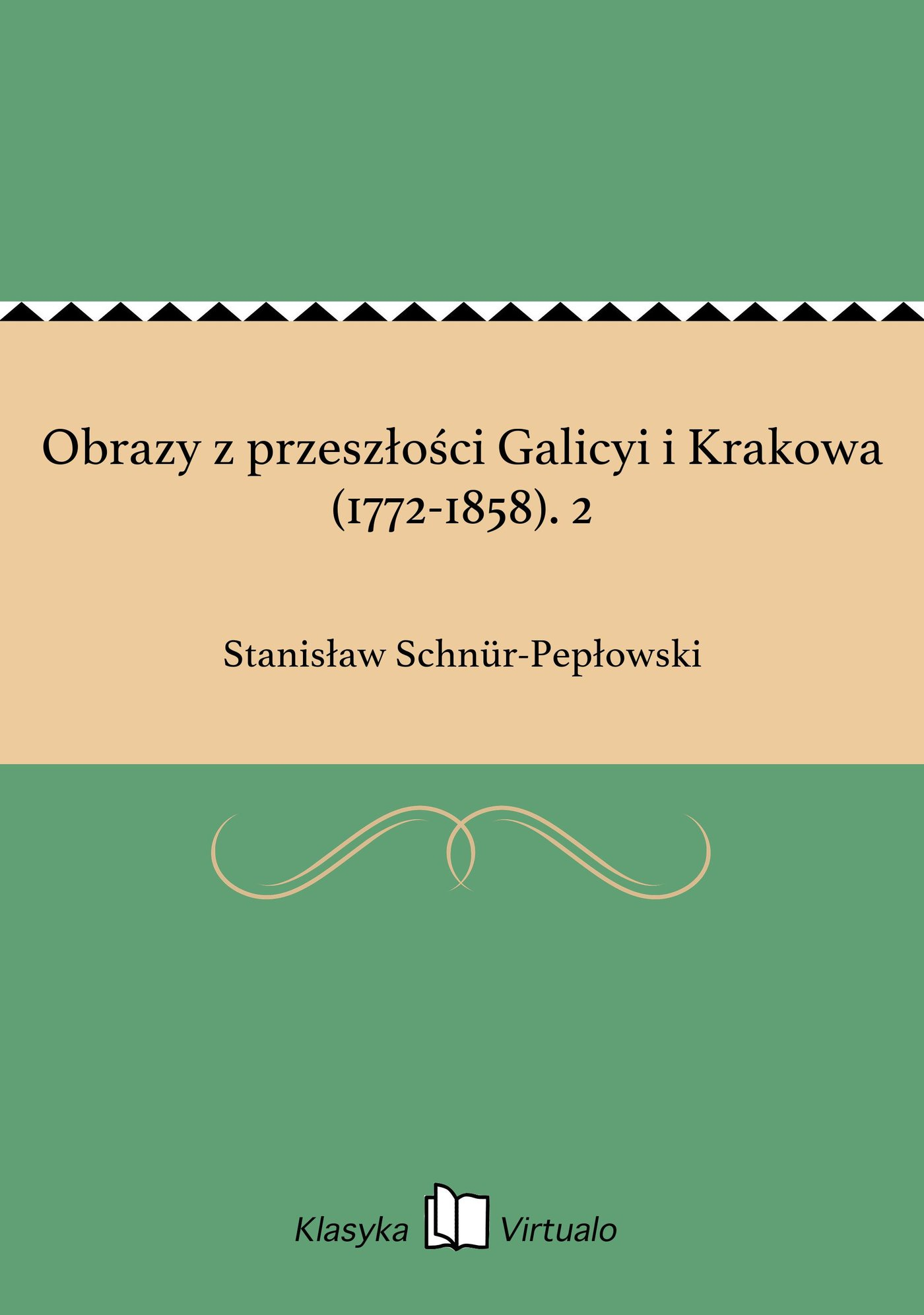 Obrazy z przeszłości Galicyi i Krakowa (1772-1858). 2 - Ebook (Książka EPUB) do pobrania w formacie EPUB