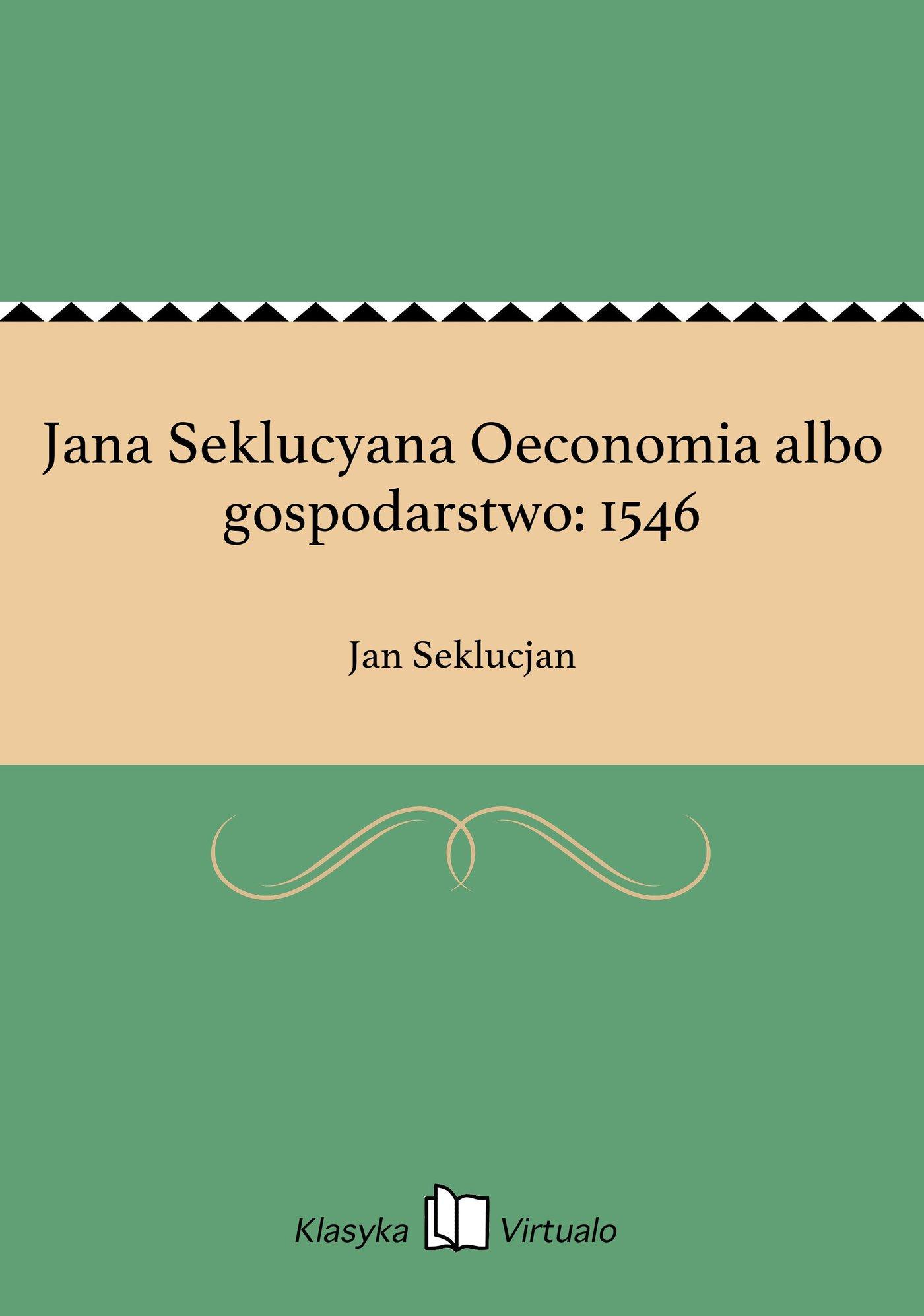 Jana Seklucyana Oeconomia albo gospodarstwo: 1546 - Ebook (Książka EPUB) do pobrania w formacie EPUB