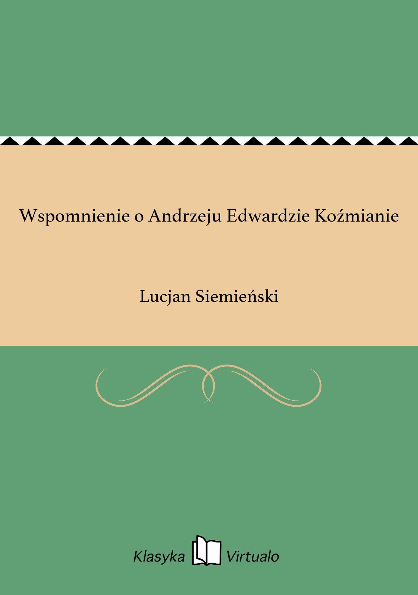Wspomnienie o Andrzeju Edwardzie Koźmianie - Ebook (Książka EPUB) do pobrania w formacie EPUB