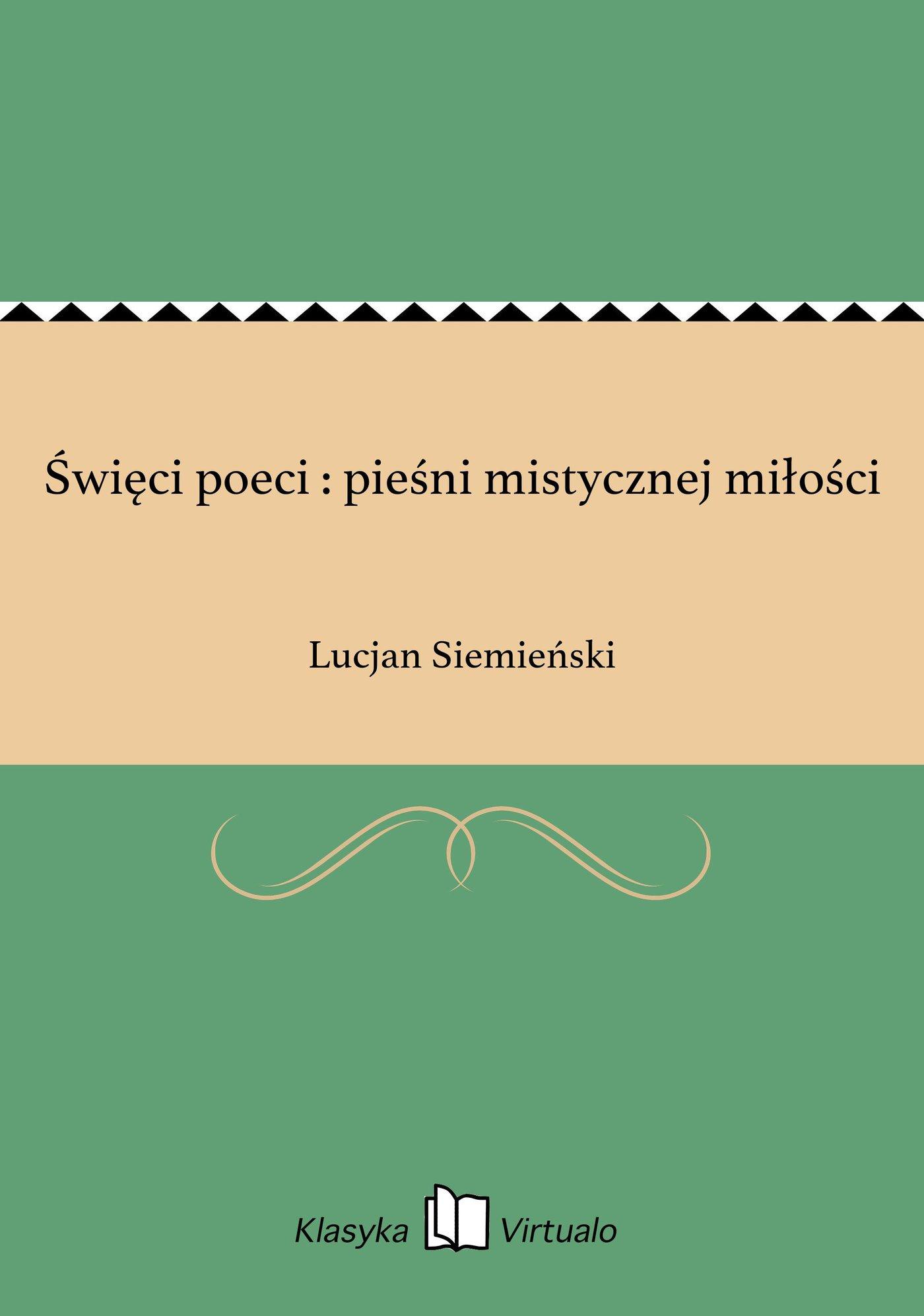 Święci poeci : pieśni mistycznej miłości - Ebook (Książka EPUB) do pobrania w formacie EPUB