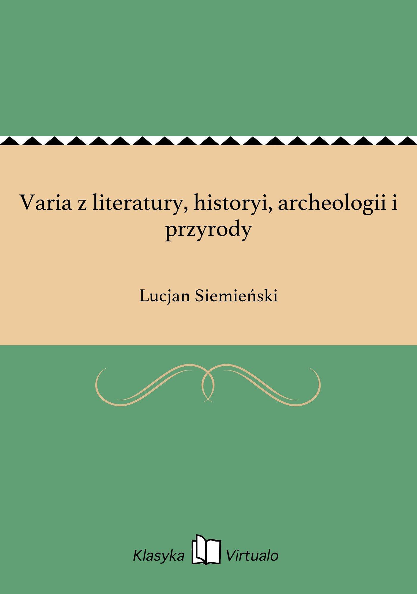 Varia z literatury, historyi, archeologii i przyrody - Ebook (Książka EPUB) do pobrania w formacie EPUB