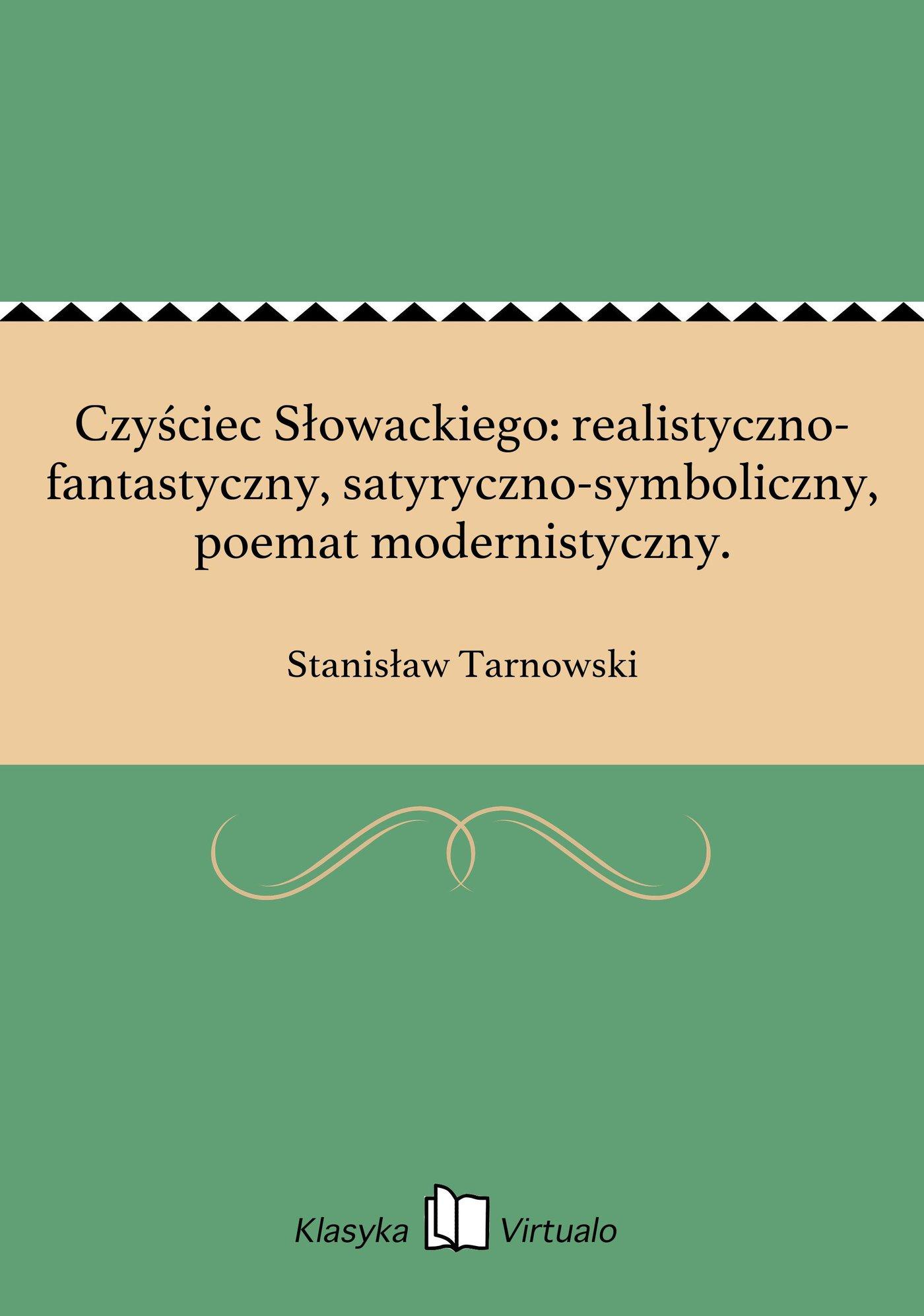 Czyściec Słowackiego: realistyczno-fantastyczny, satyryczno-symboliczny, poemat modernistyczny. - Ebook (Książka EPUB) do pobrania w formacie EPUB