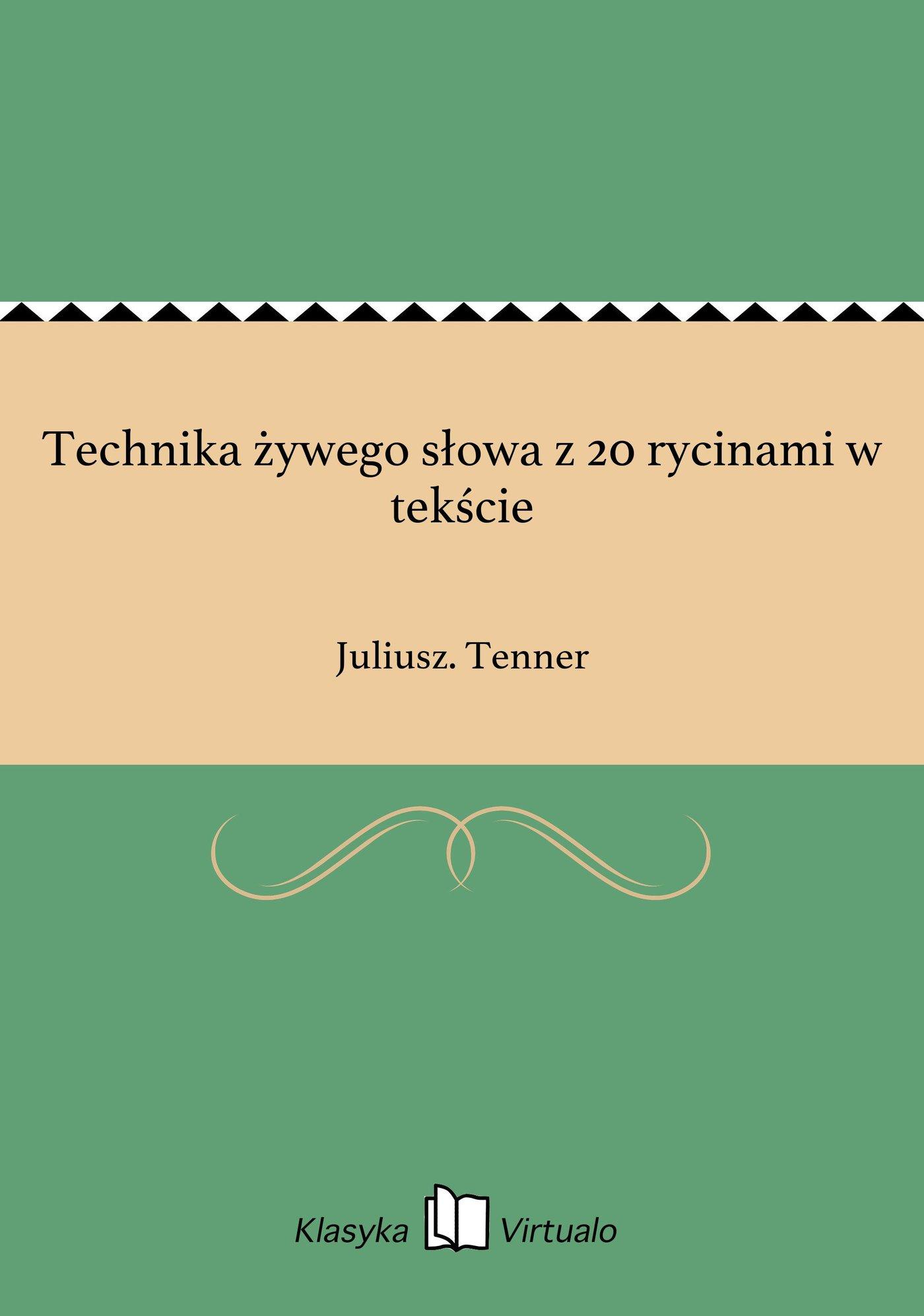 Technika żywego słowa z 20 rycinami w tekście - Ebook (Książka EPUB) do pobrania w formacie EPUB