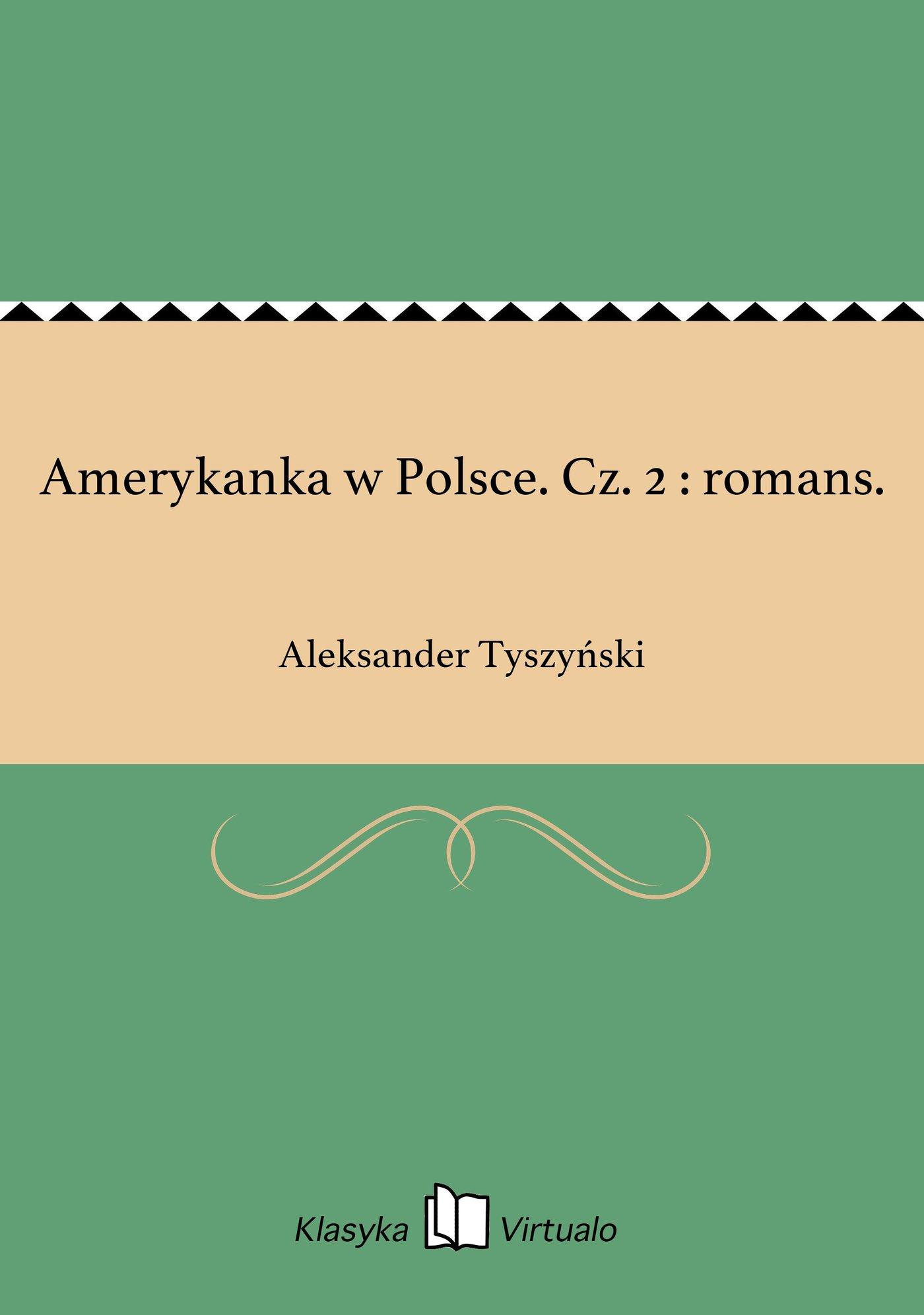 Amerykanka w Polsce. Cz. 2 : romans. - Ebook (Książka EPUB) do pobrania w formacie EPUB