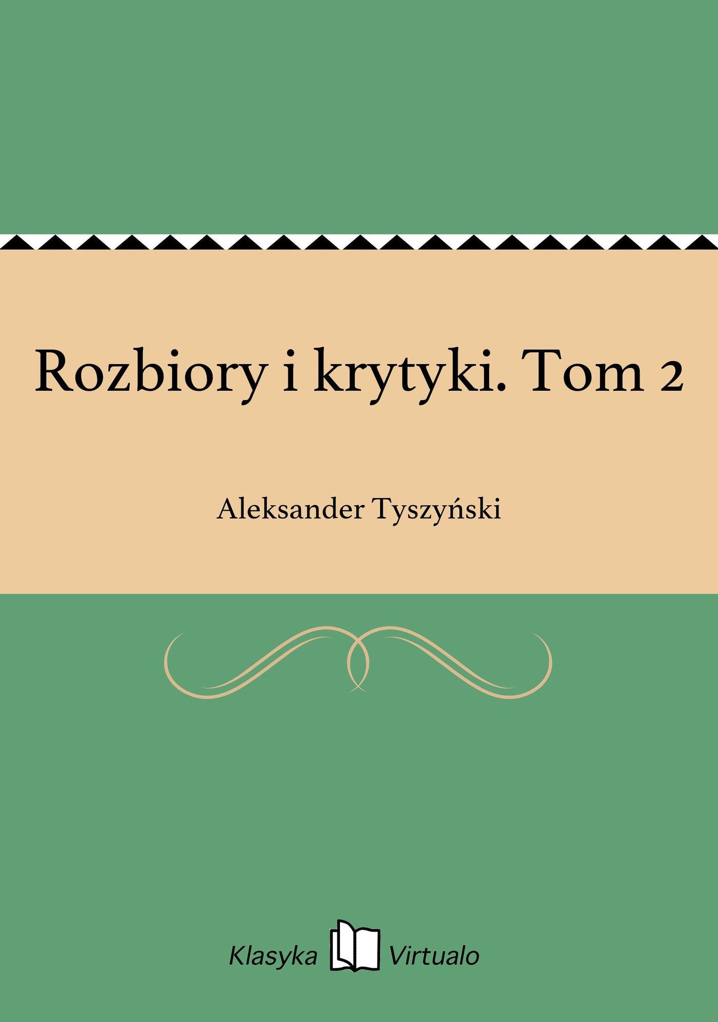 Rozbiory i krytyki. Tom 2 - Ebook (Książka EPUB) do pobrania w formacie EPUB