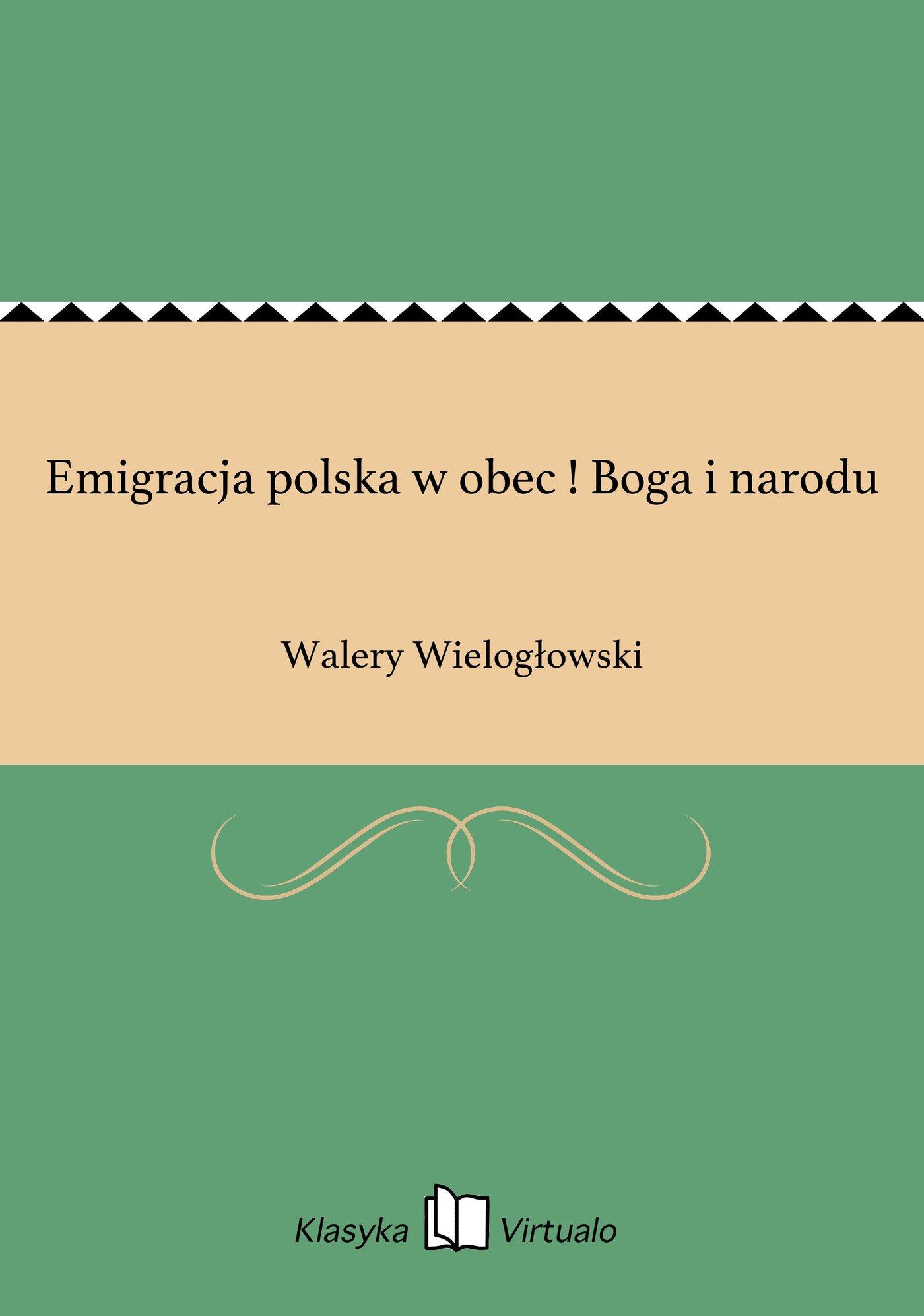 Emigracja polska w obec ! Boga i narodu - Ebook (Książka EPUB) do pobrania w formacie EPUB