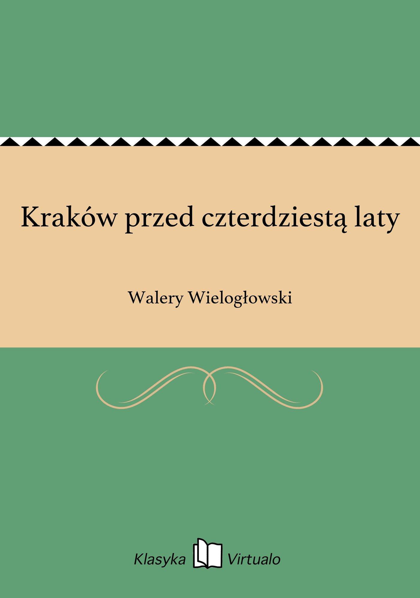 Kraków przed czterdziestą laty - Ebook (Książka EPUB) do pobrania w formacie EPUB