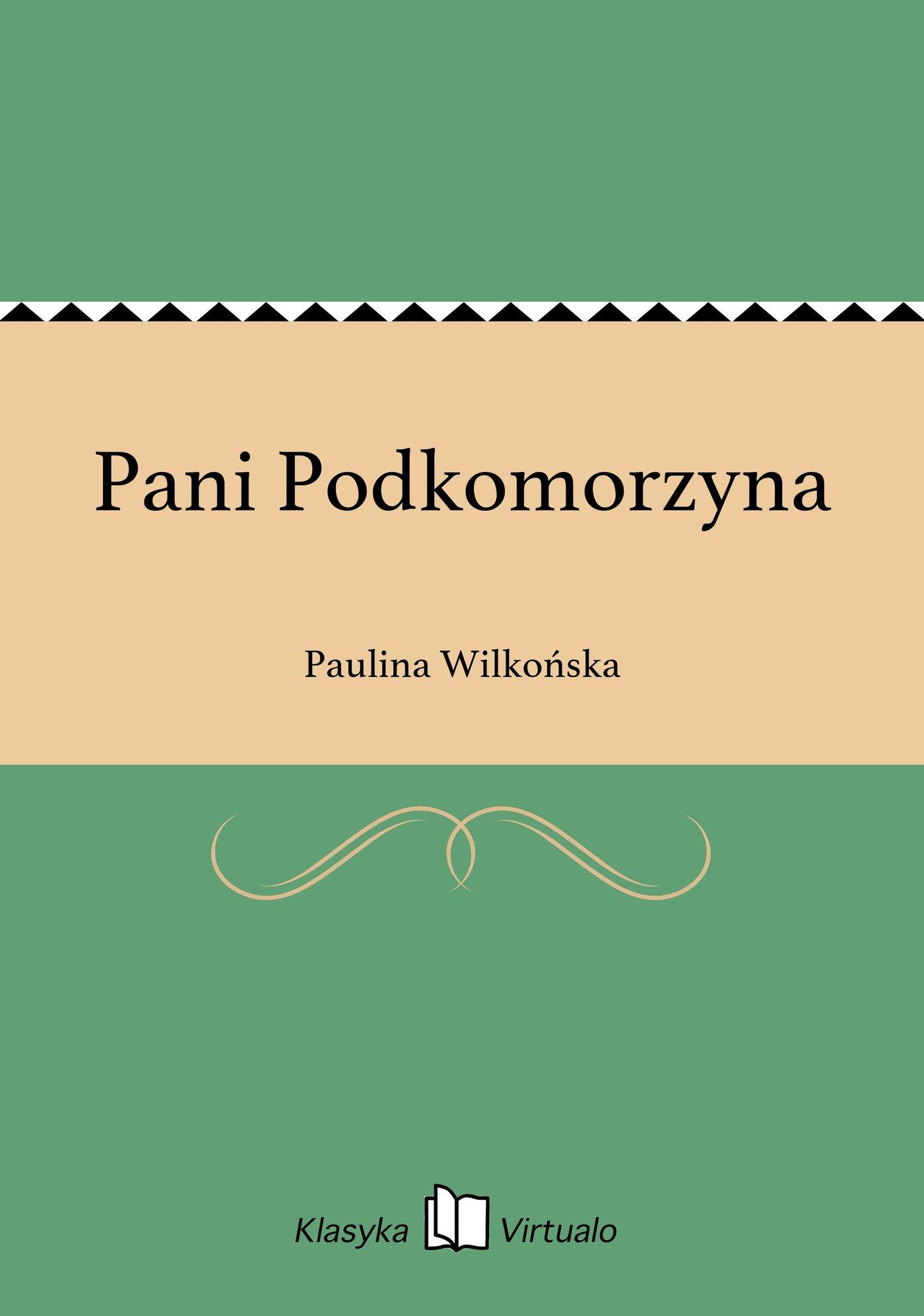 Pani Podkomorzyna - Ebook (Książka EPUB) do pobrania w formacie EPUB