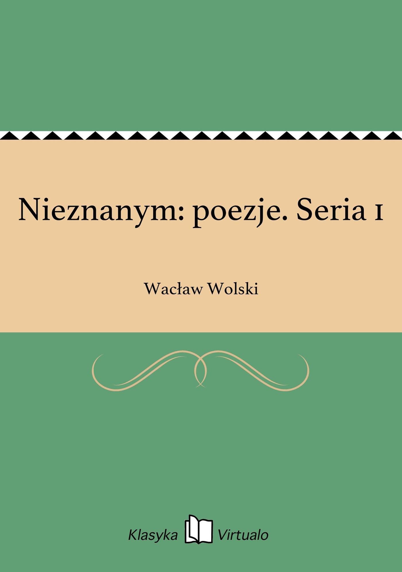 Nieznanym: poezje. Seria 1 - Ebook (Książka EPUB) do pobrania w formacie EPUB