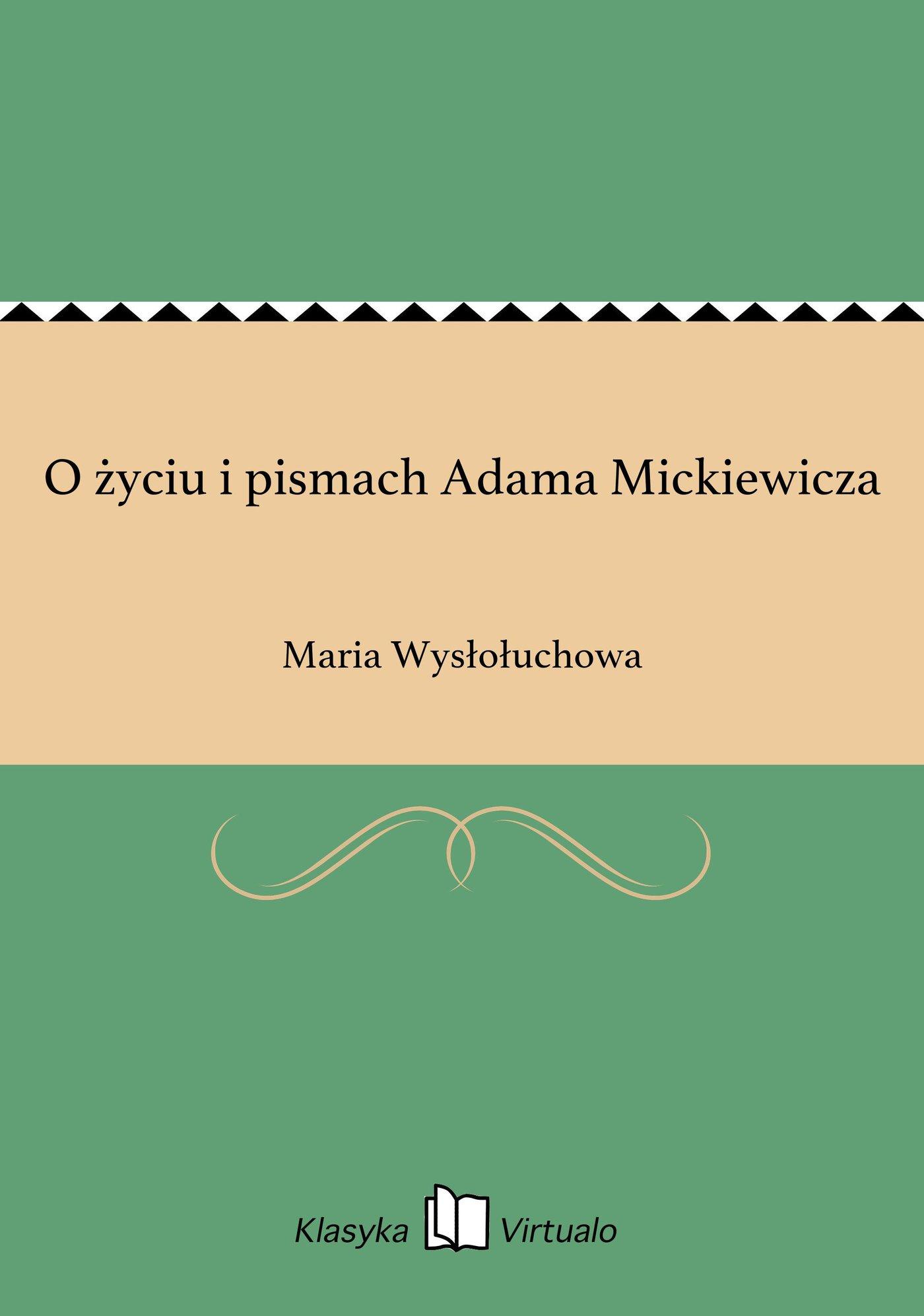 O życiu i pismach Adama Mickiewicza - Ebook (Książka EPUB) do pobrania w formacie EPUB