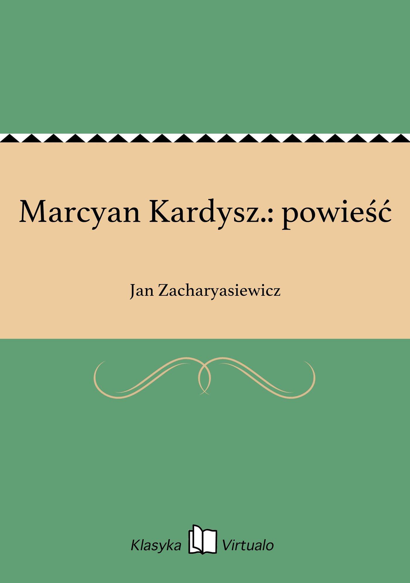 Marcyan Kardysz.: powieść - Ebook (Książka EPUB) do pobrania w formacie EPUB