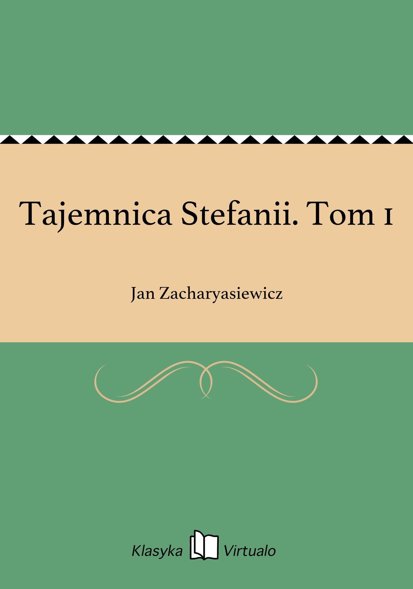 Tajemnica Stefanii. Tom 1 - Ebook (Książka EPUB) do pobrania w formacie EPUB