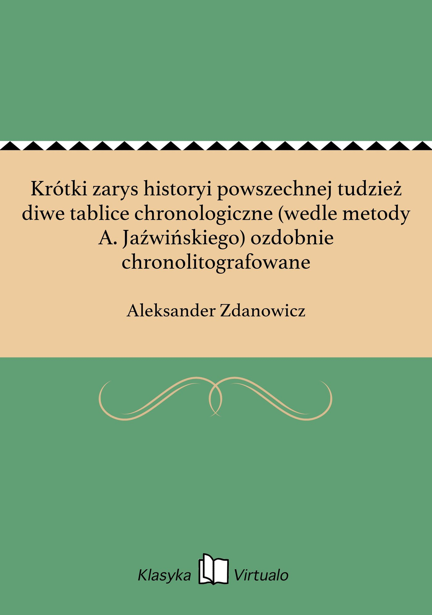Krótki zarys historyi powszechnej tudzież diwe tablice chronologiczne (wedle metody A. Jaźwińskiego) ozdobnie chronolitografowane - Ebook (Książka EPUB) do pobrania w formacie EPUB