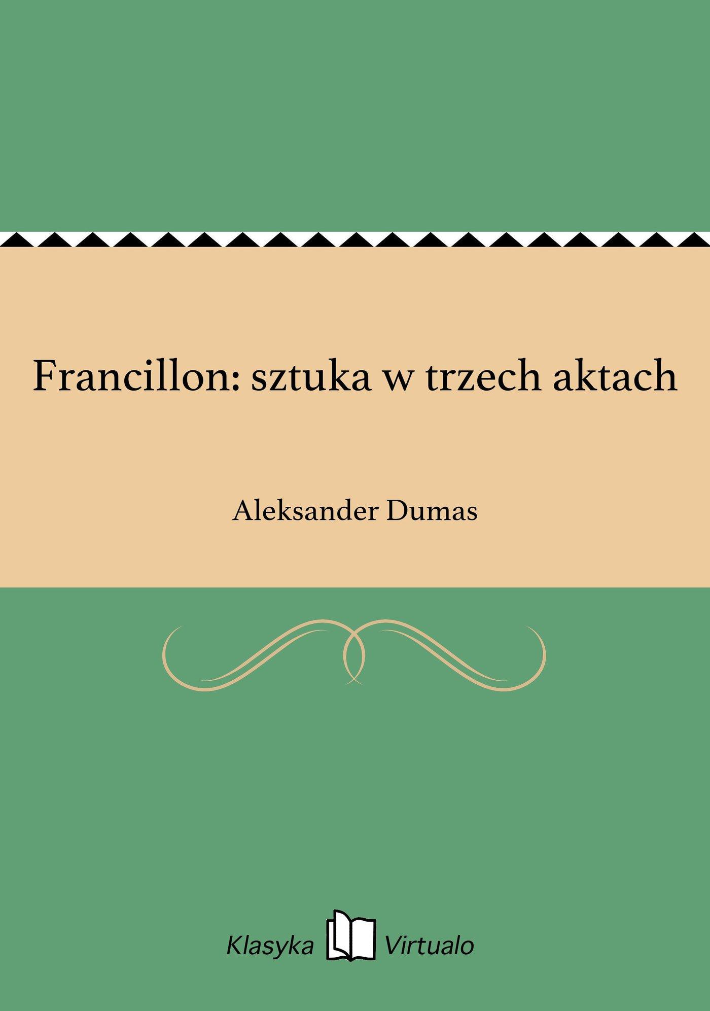 Francillon: sztuka w trzech aktach - Ebook (Książka EPUB) do pobrania w formacie EPUB